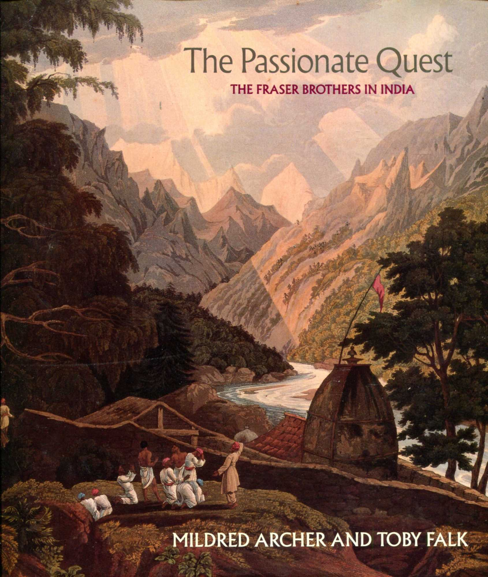 Image for The Passionate Quest : The Fraser Brothers In India