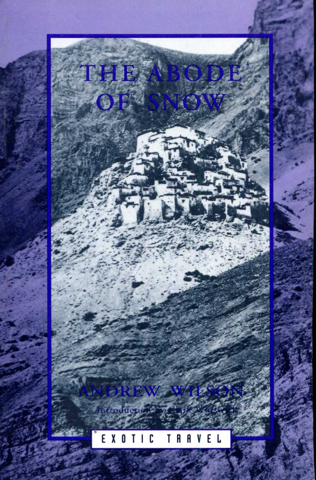 Image for The Abode of Snow: Observations on a Journey from Chinese Tibet to the Indian Caucasus Through the Upper Valley of the Himalaya