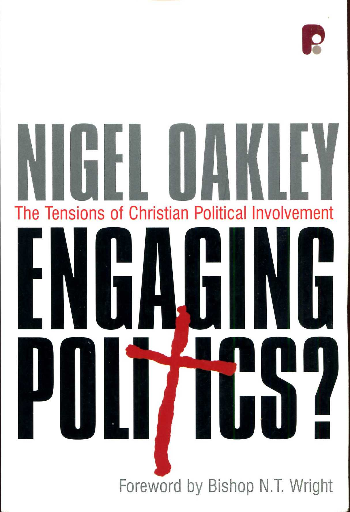 Image for Engaging Politics : The Tensions of Christian Political Involvement