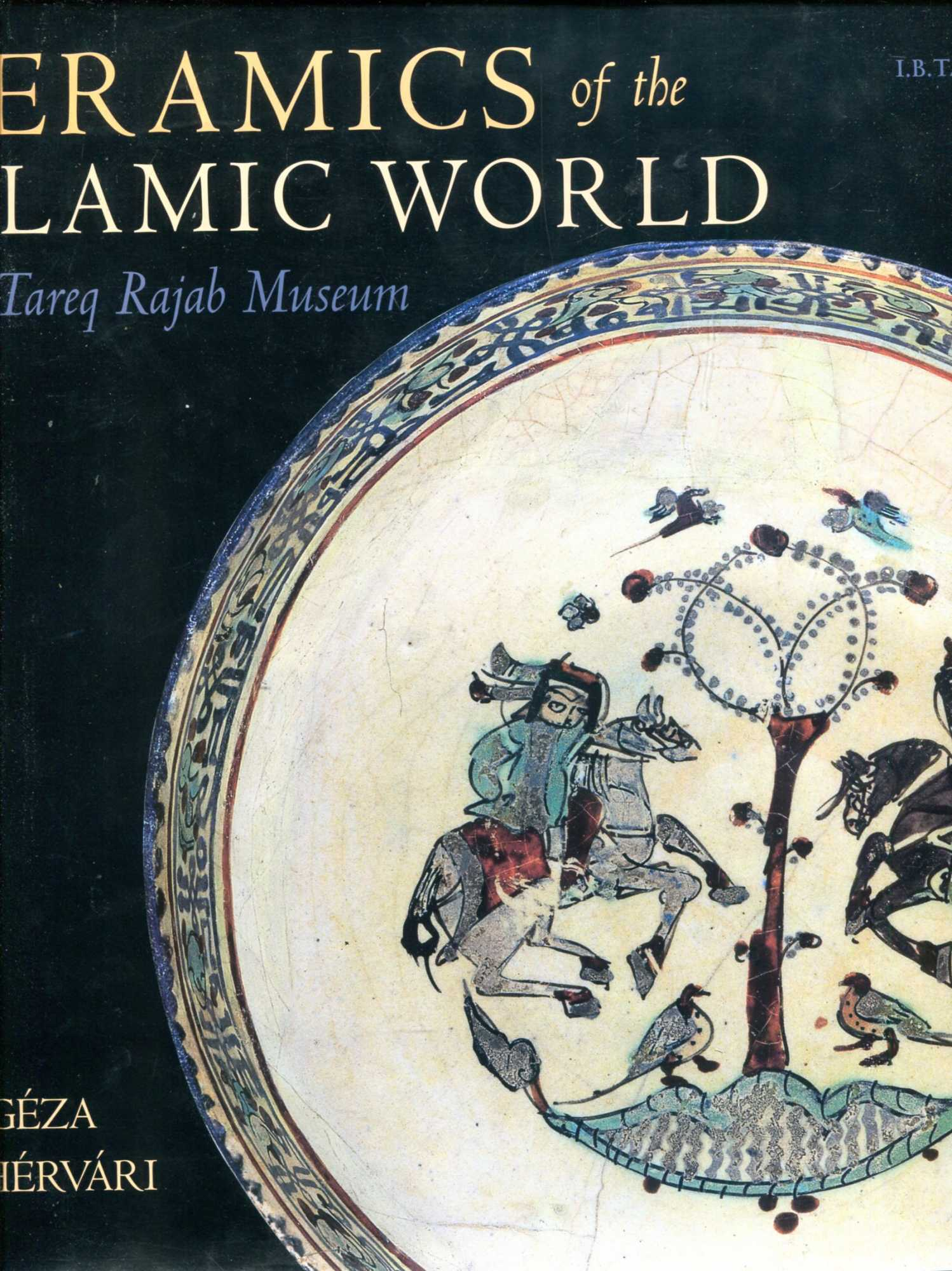 Image for Ceramics of the Islamic World in the Tareq Rajab Museum