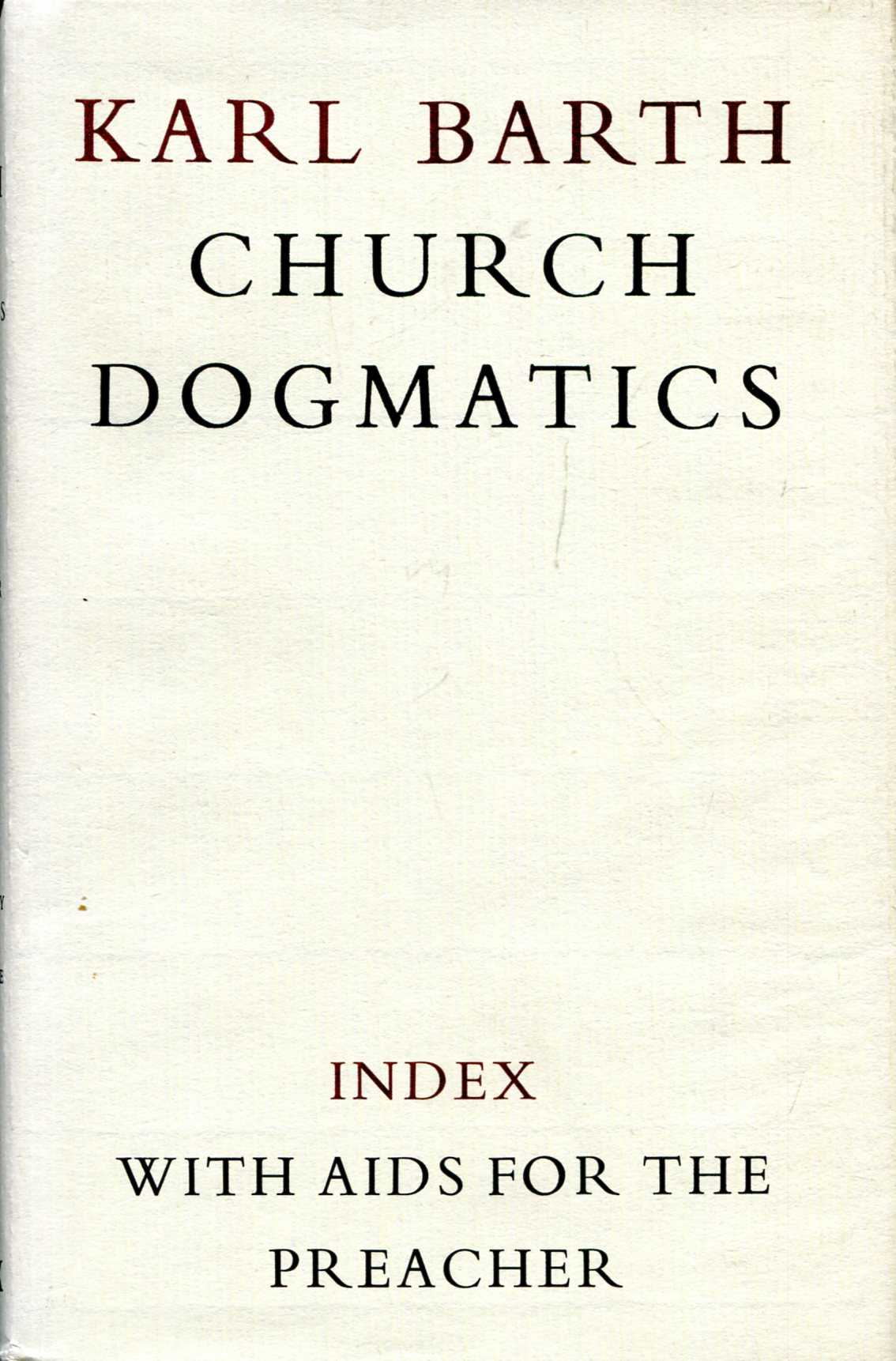 Image for Church Dogmatics : Index Volume with Aids for the Preacher