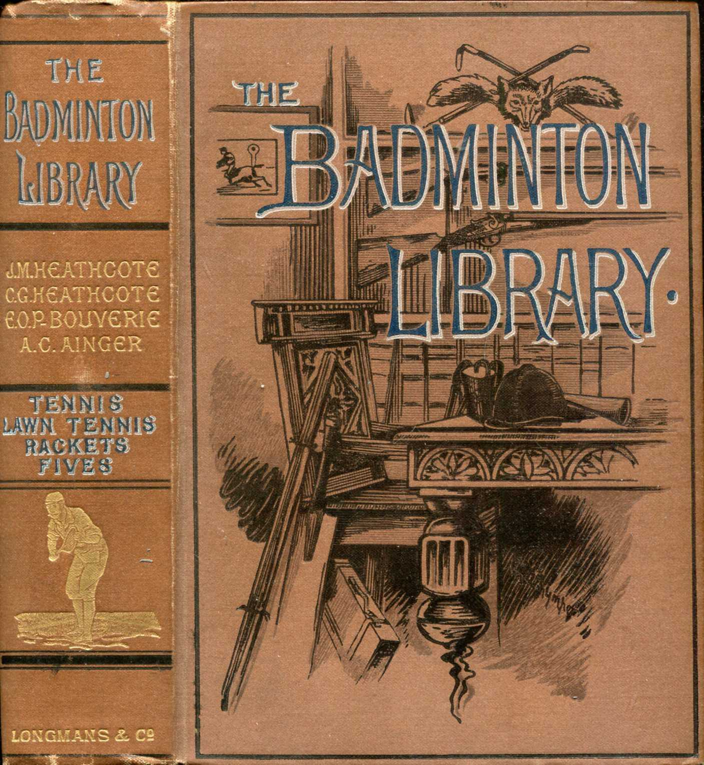 Image for The Badminton Library : Tennis : Lawn Tennis : Rackets & Fives