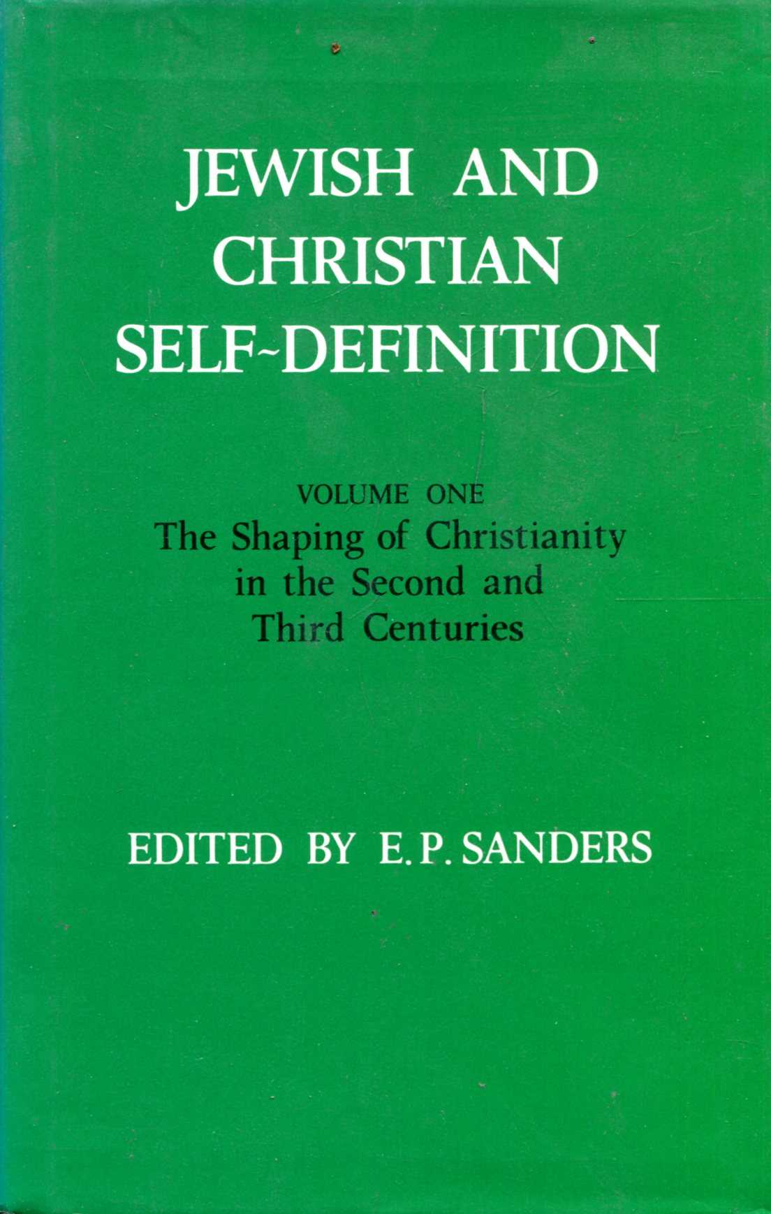 Image for Jewish and Christian Self-definition: volume one - The Shaping of Christianity in the Second and Third Centuries