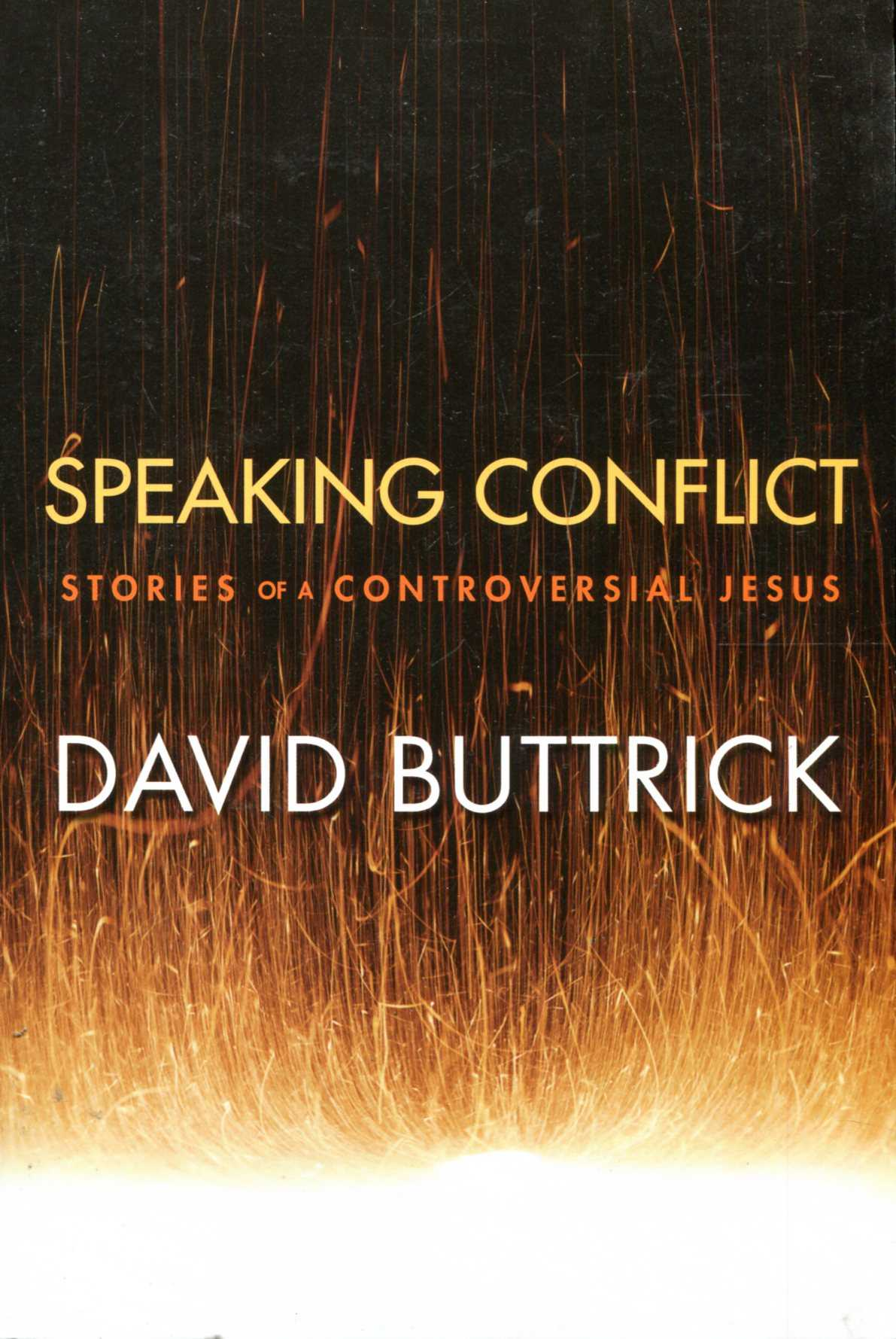 Image for Speaking Conflict : Stories of a Controversial Jesus