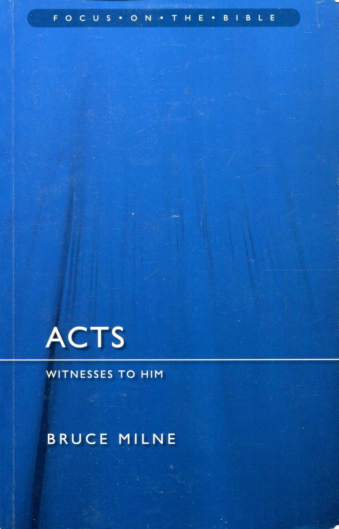 Image for Acts: Witnesses to Him (Focus on the Bible)