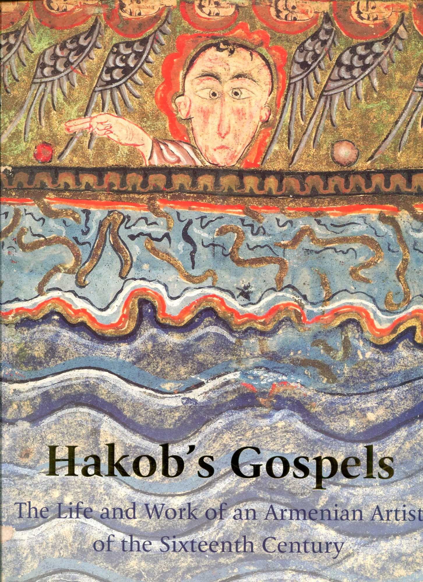 Image for Hakob's Gospels: The Life and Work of an Armenian Artist of the Sixteenth Century (Sam Fogg)