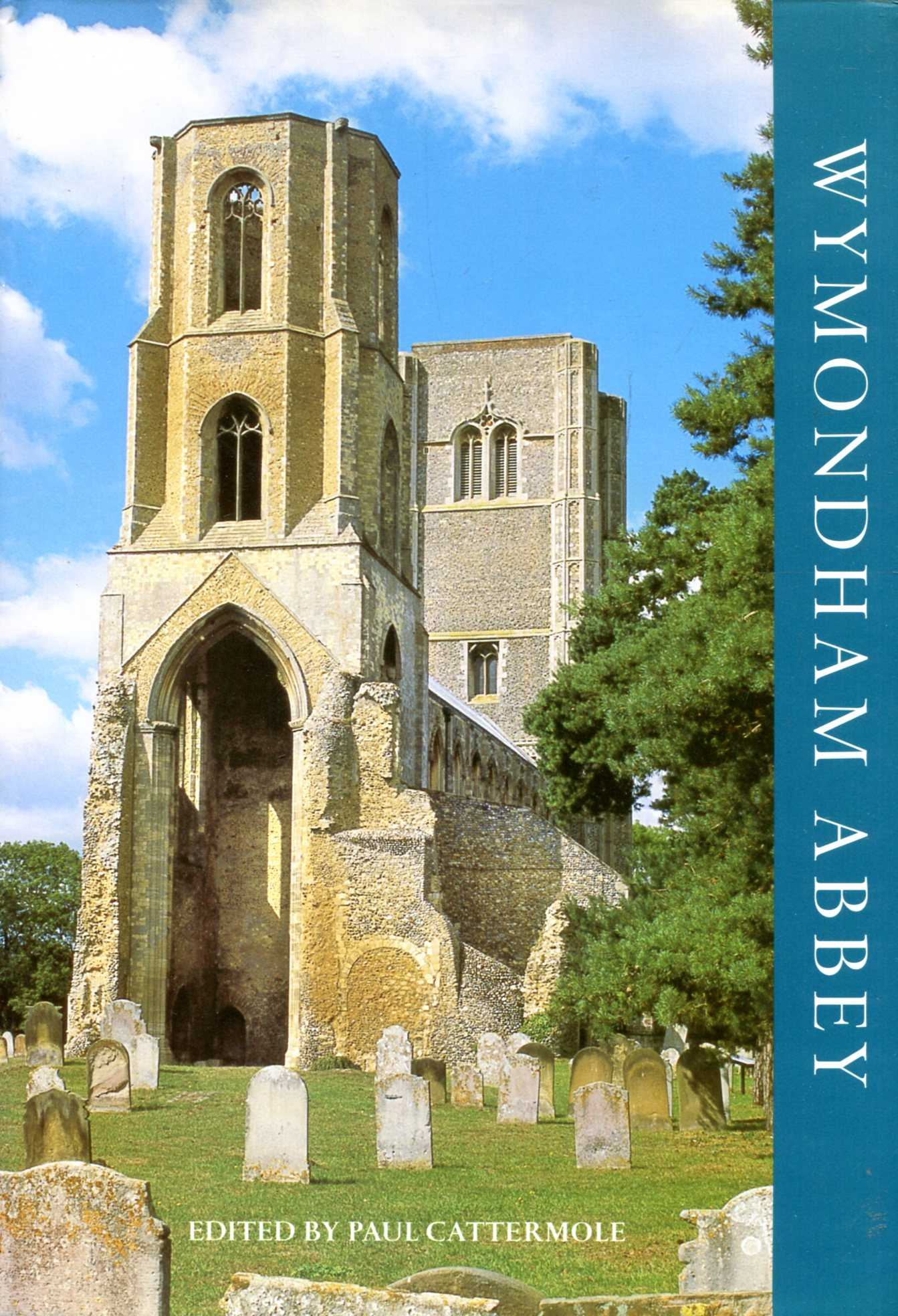 Image for Wymondham Abbey - a history of the monastery and parish church