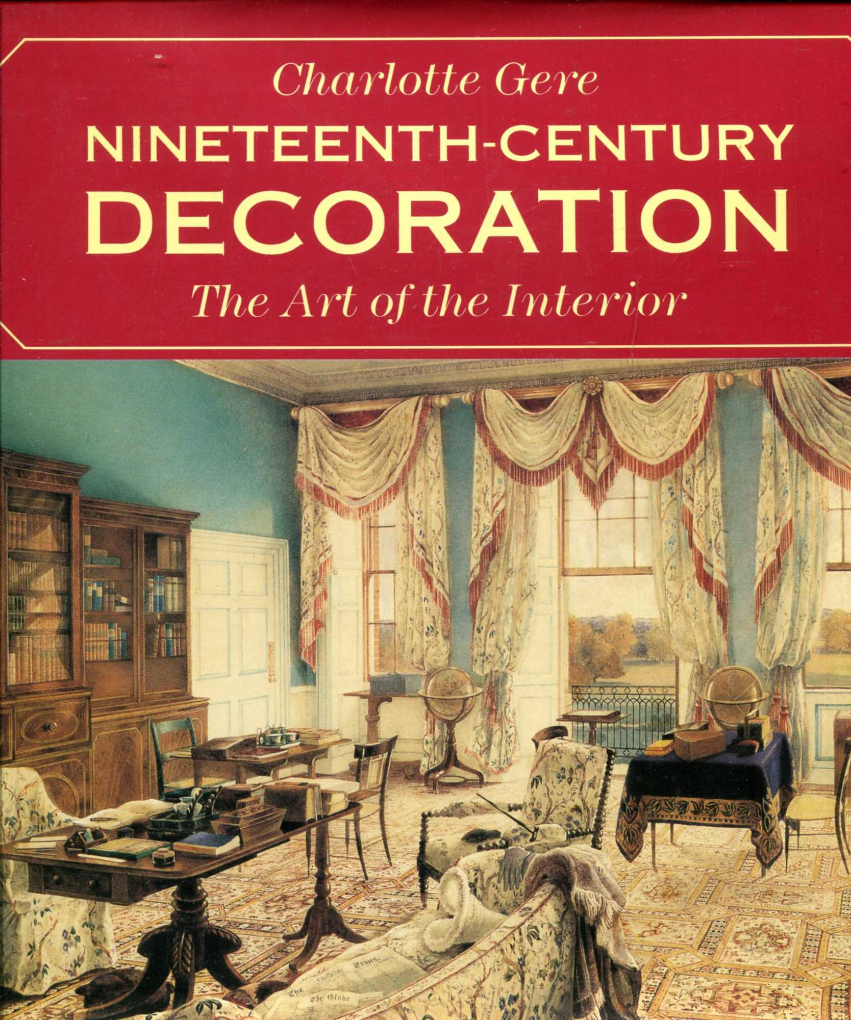 Image for Nineteenth Century Decoration : The Art of the Interior