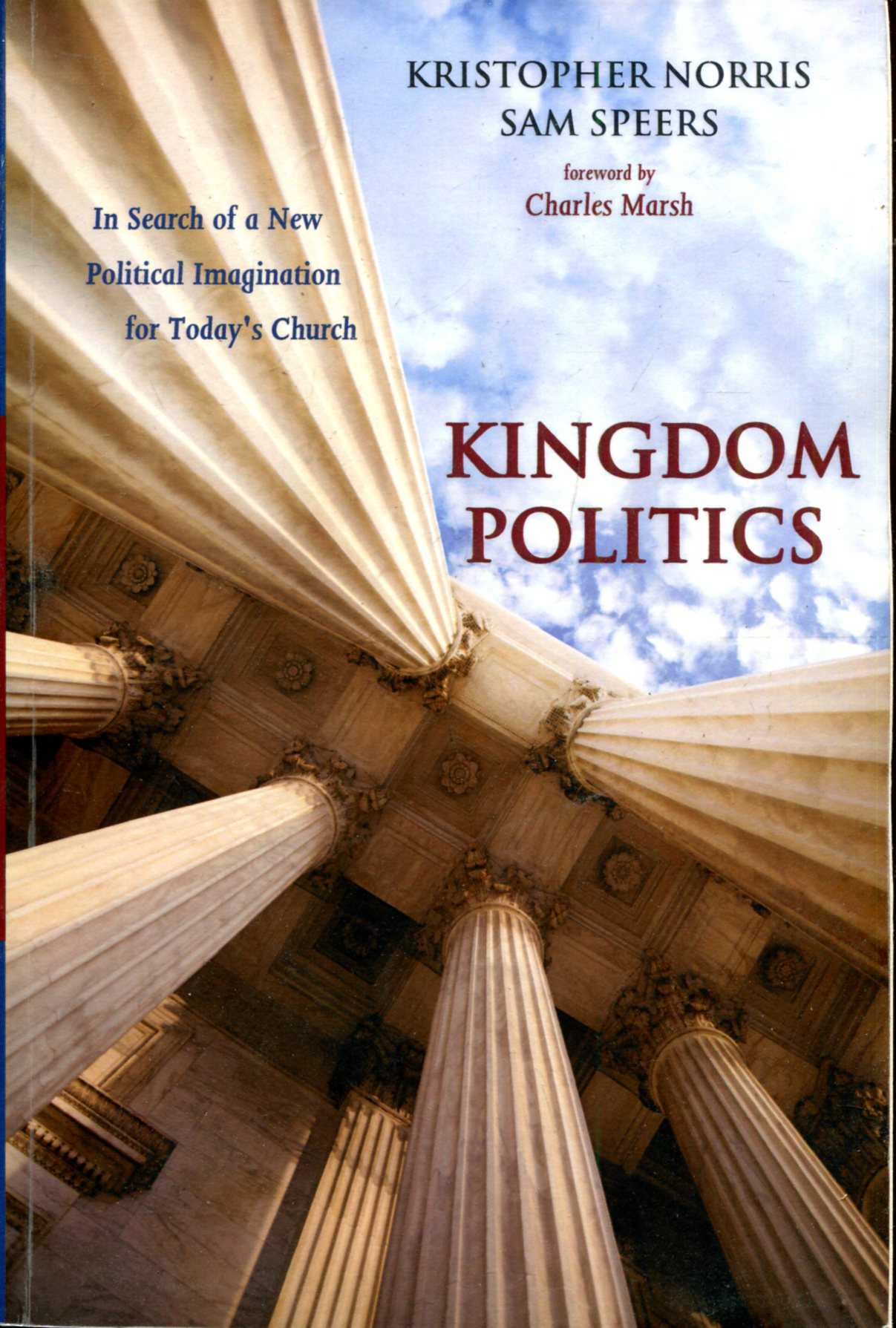 Image for Kingdom Politics : In Search of a New Political Imagination for Today's Church