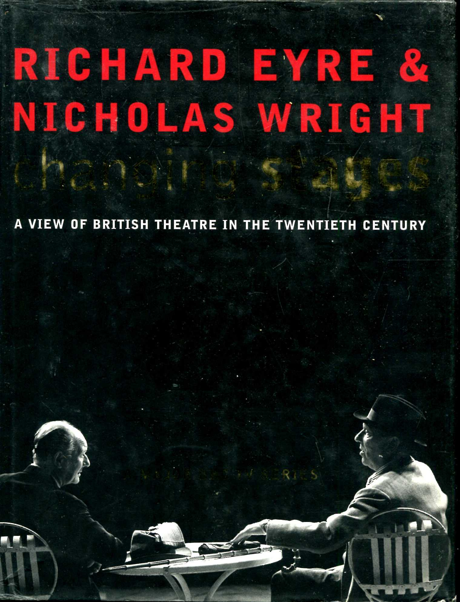 Image for Changing Stages: A View of British Theatre in the Twentieth Century