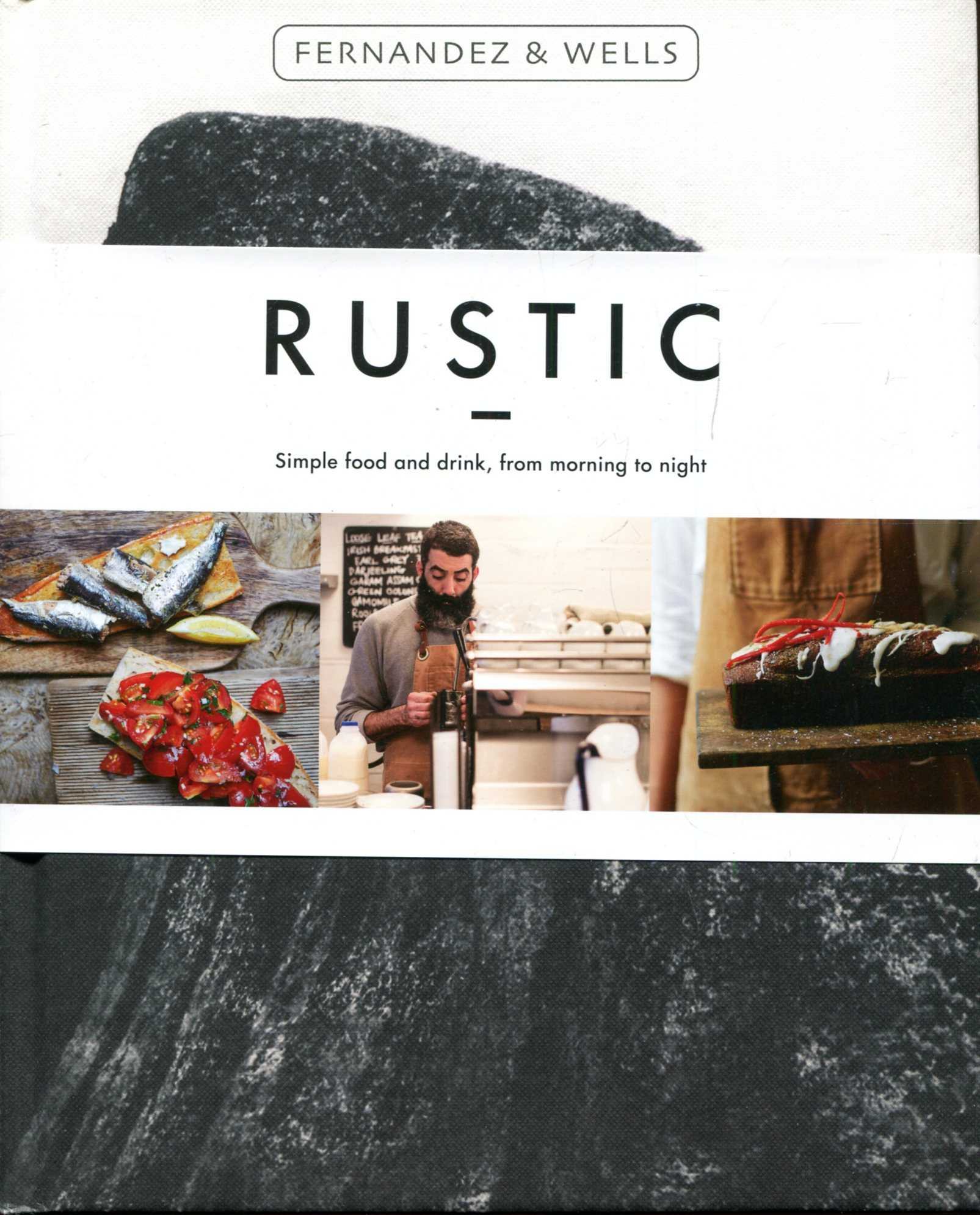 Image for Rustic : Simple food and drink from morning to night