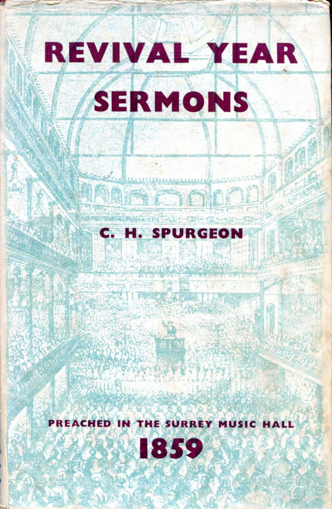Image for Revival Year Sermons preached in the Surrey Gardens Music Hall, 1859