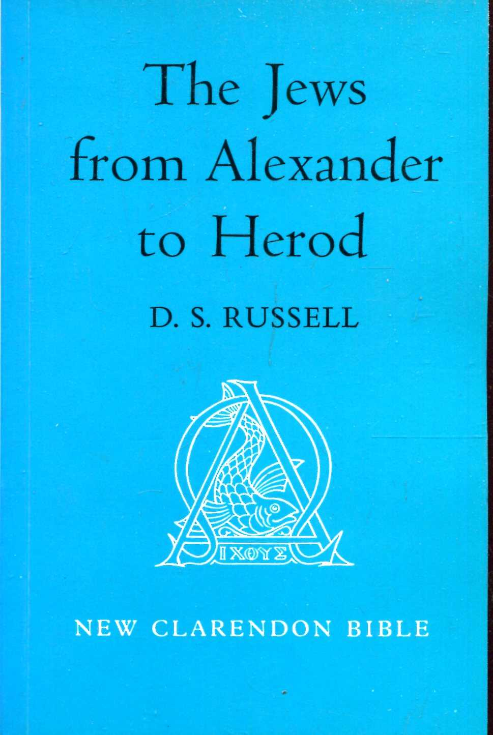 Image for The Jews from Alexander to Herod
