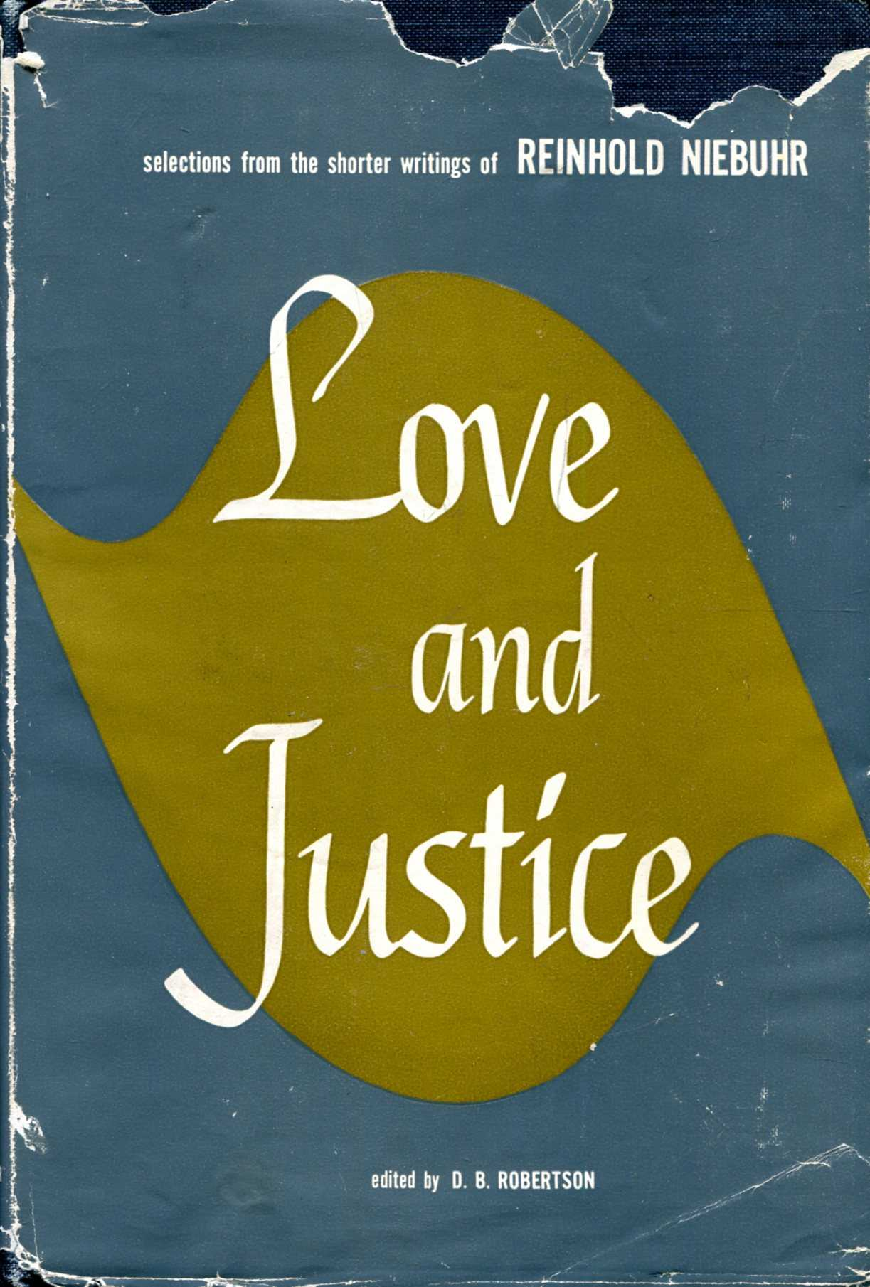 Image for Love and Justice, selections from the shorter writings of Reinhold Niebuhr