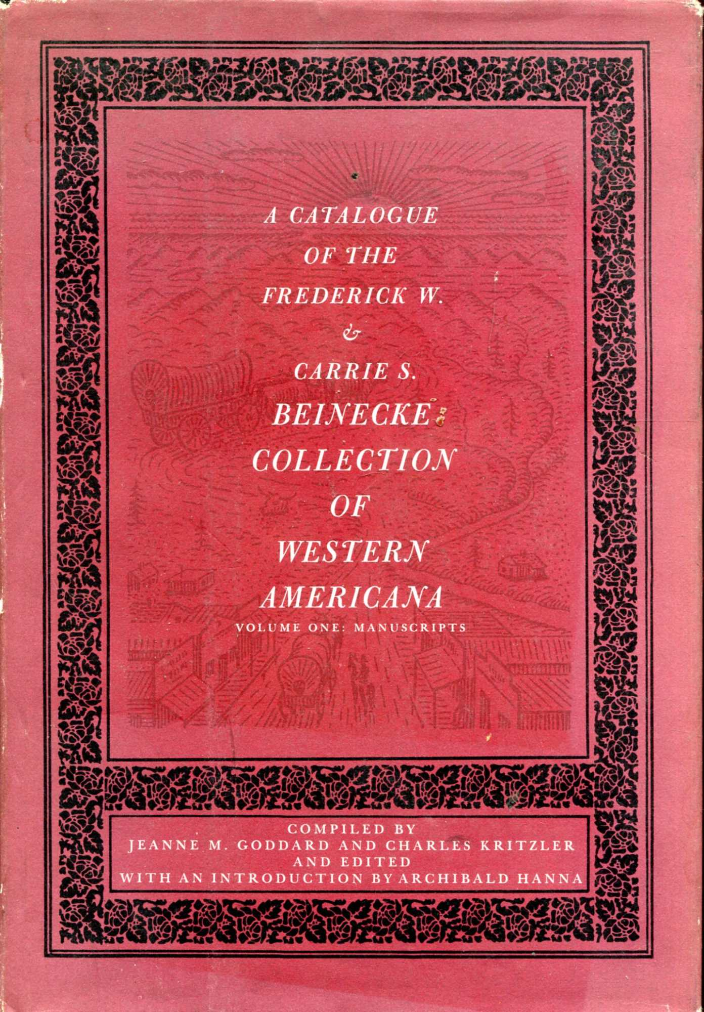 Image for A Catalogueof the Frederick W & Carrie S Beinecke Collection of Western Americana, volume one : Manuscripts