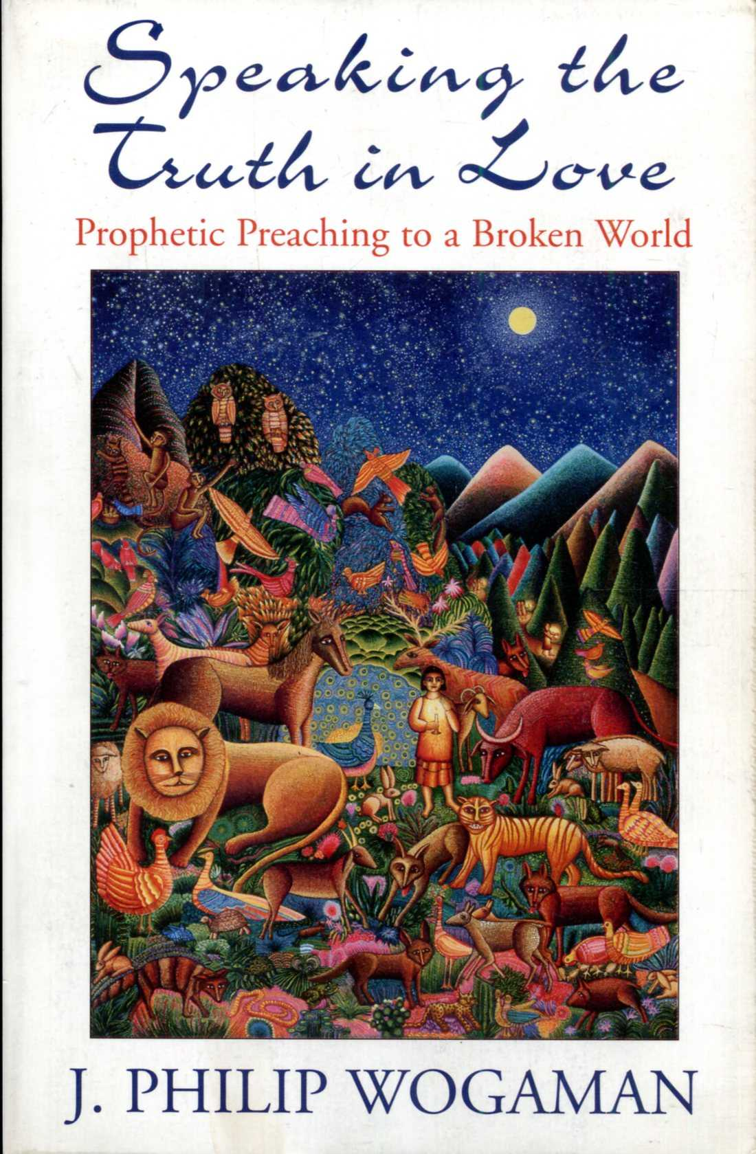 Image for Speaking the Truth in Love : Prophetic Teaching to a Broken World