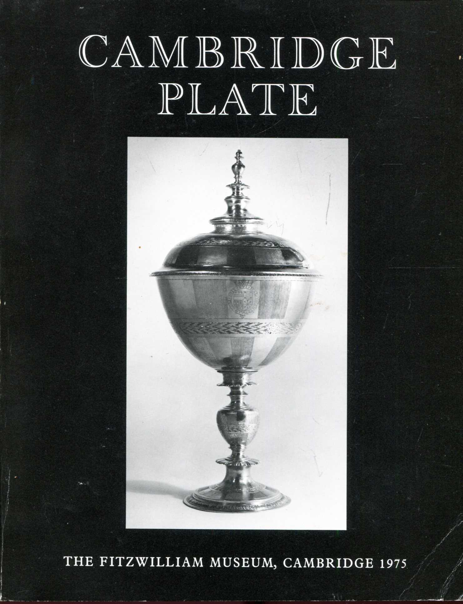 Image for Cambridge Plate, an exhibition of silver, silver-gilt and gold plate arranged as part of the Cambridge Festival 1975
