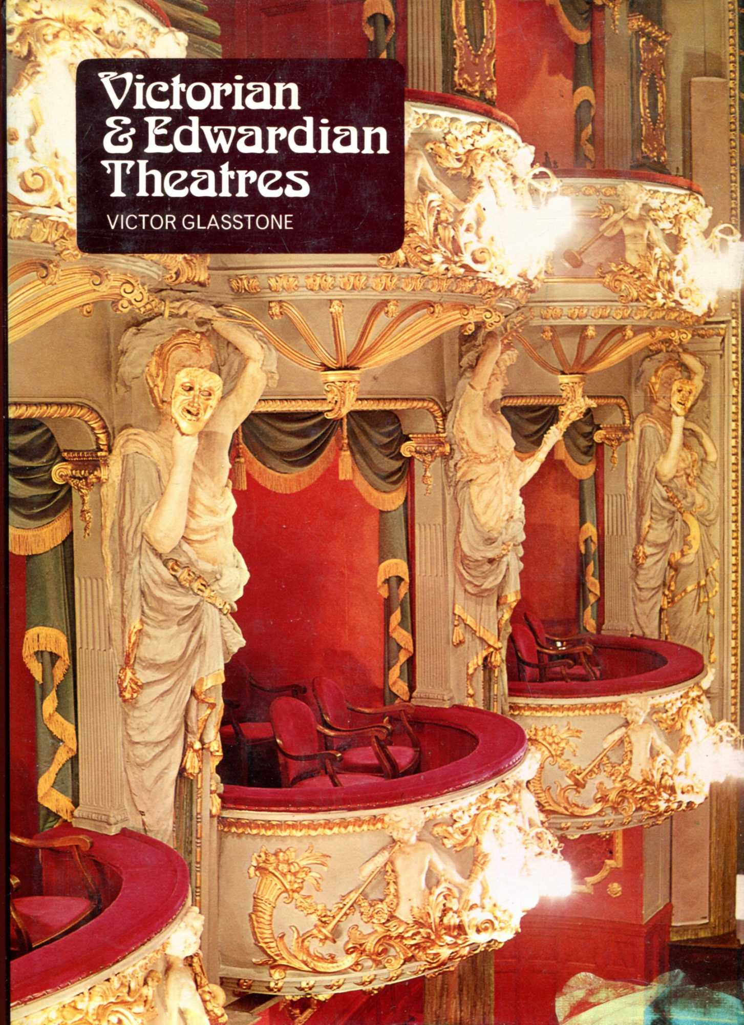 Image for Victorian and Edwardian Theatres : An architectural and social survey