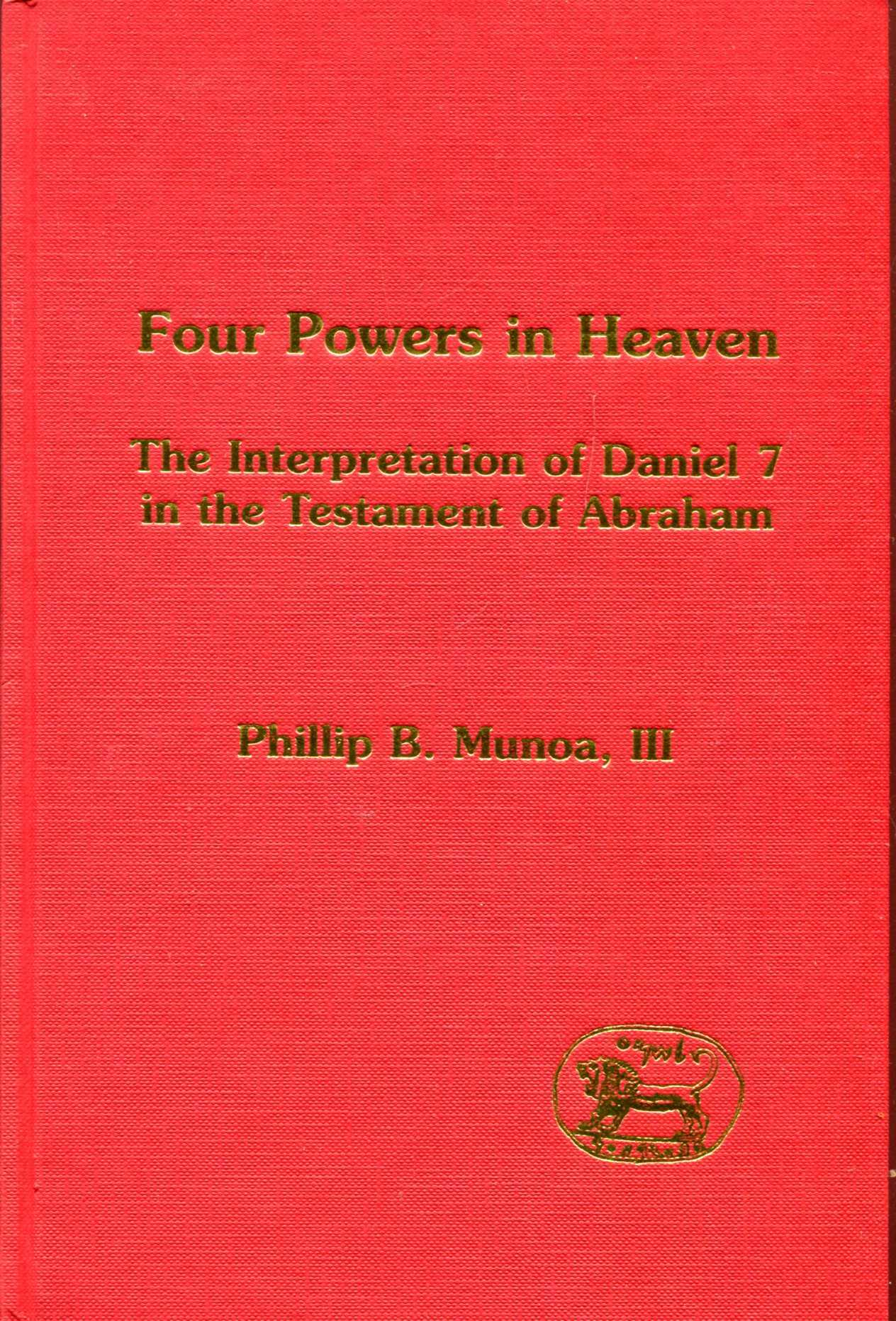 Image for Four Powers in Heaven, the interpretation of Daniel 7 in the Testament of Abraham