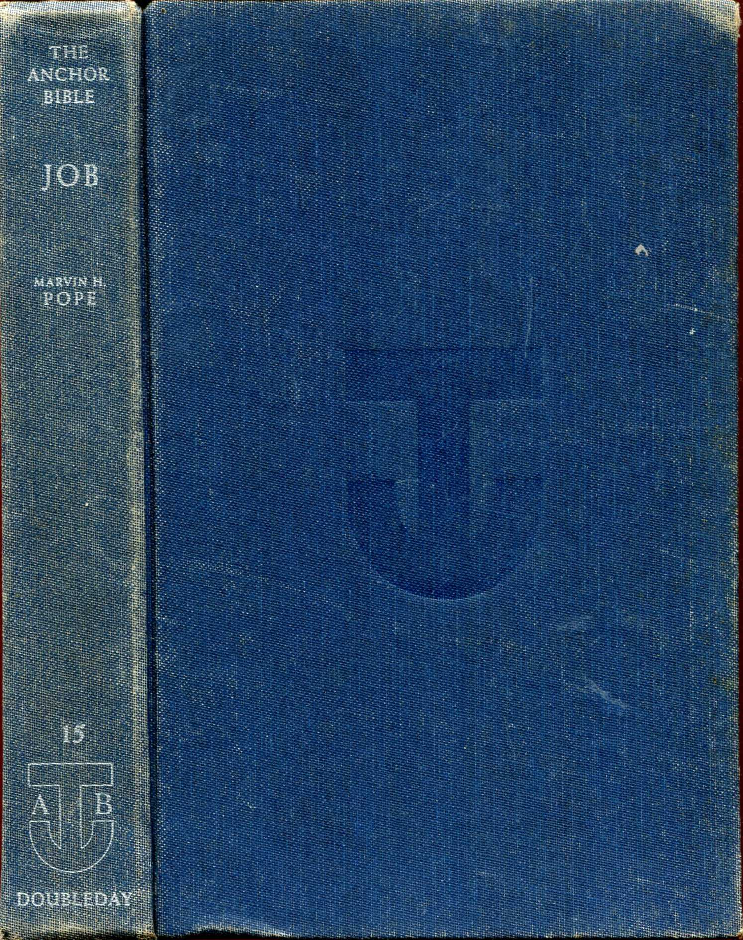Image for The Anchor Bible, volume 15 : Job, Introduction, Translation, and Notes