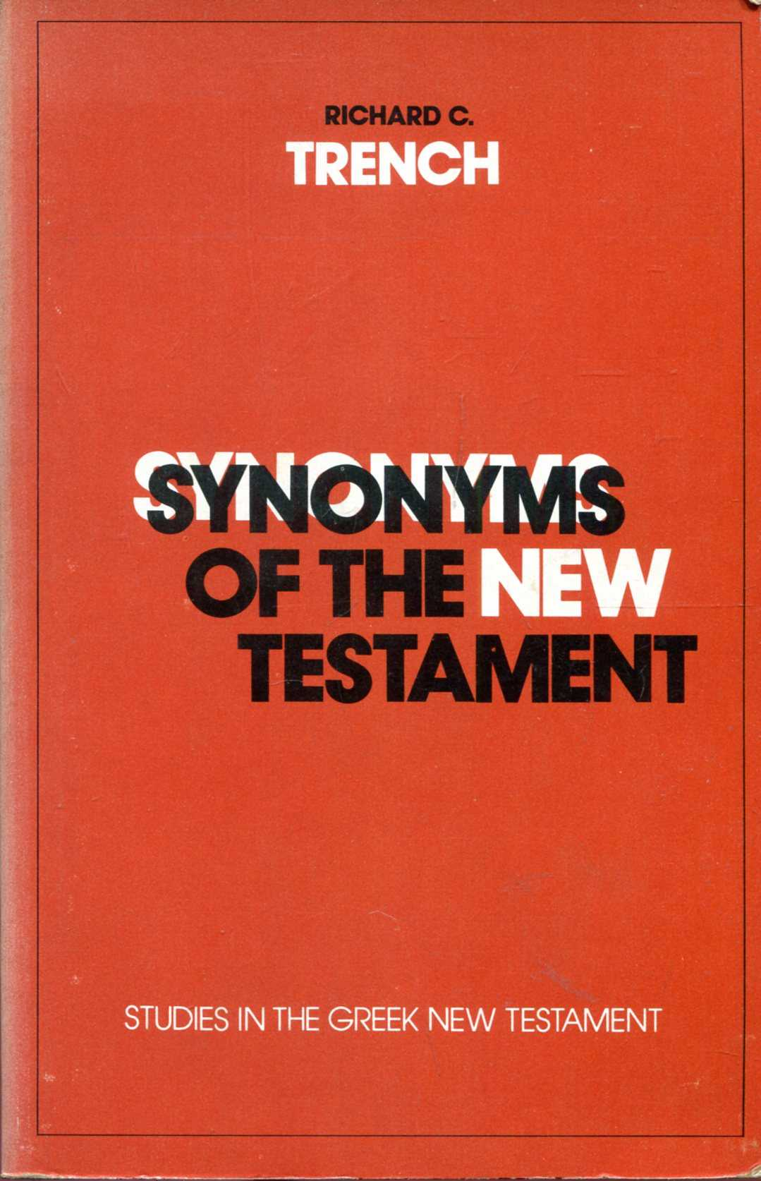 Image for Synonyms of the New Testament, studies in the Greek New Testament