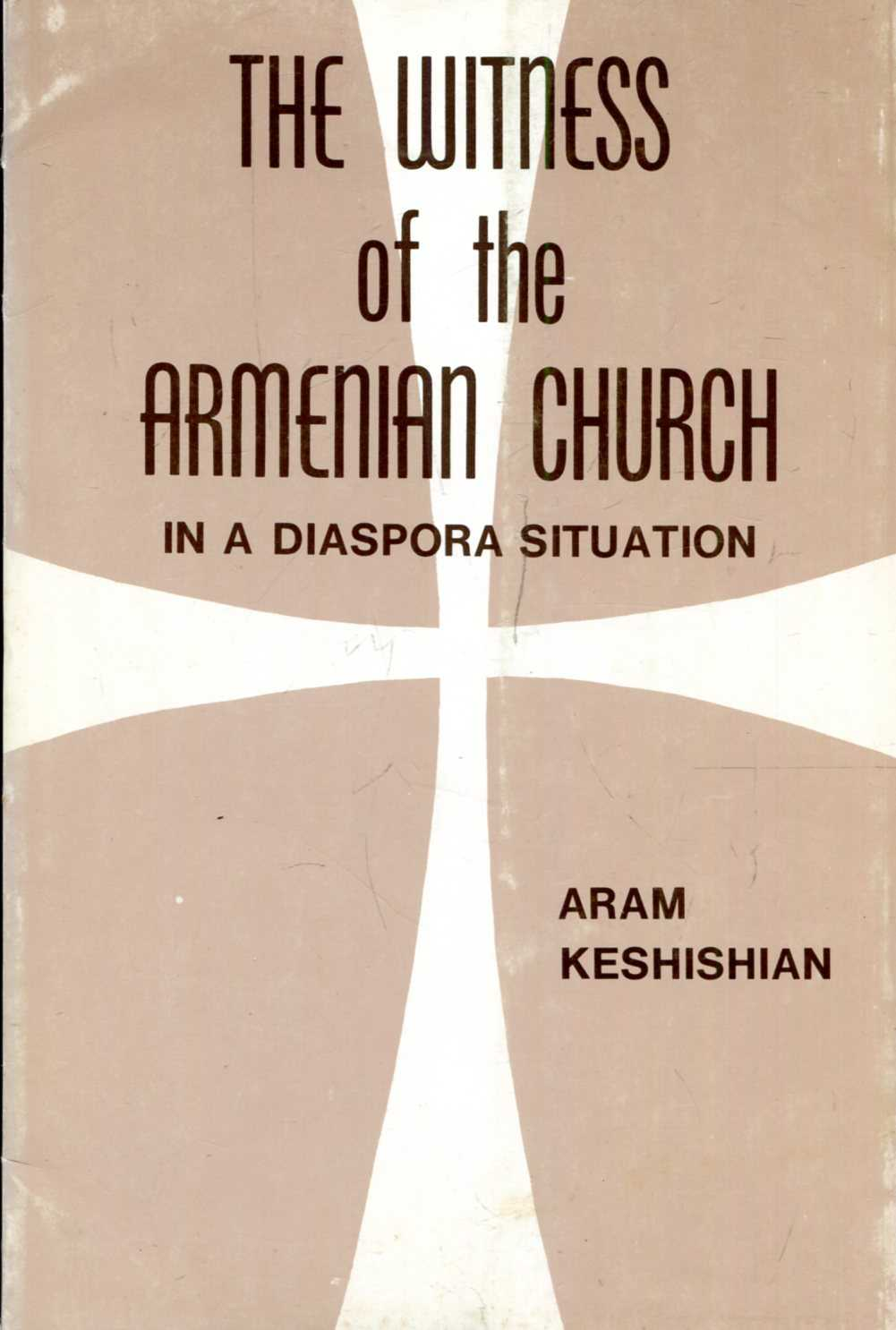 Image for The Witness of the Armenian Church in a diaspora situation : Problems, Perspectives, Prospects