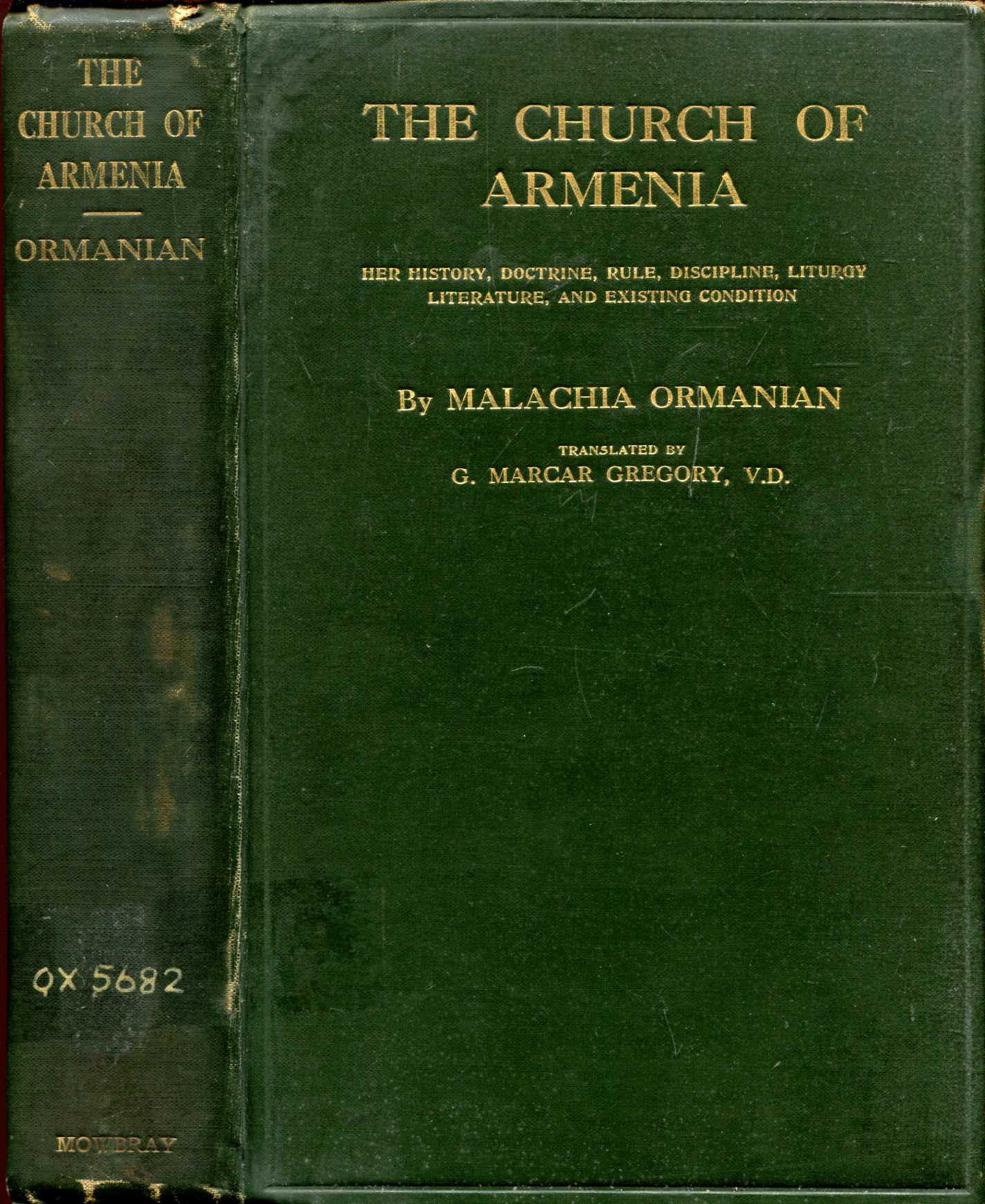 Image for The Church of Armenia : her history, doctrine, rule, discipline, liturgy, literature, and existing condition
