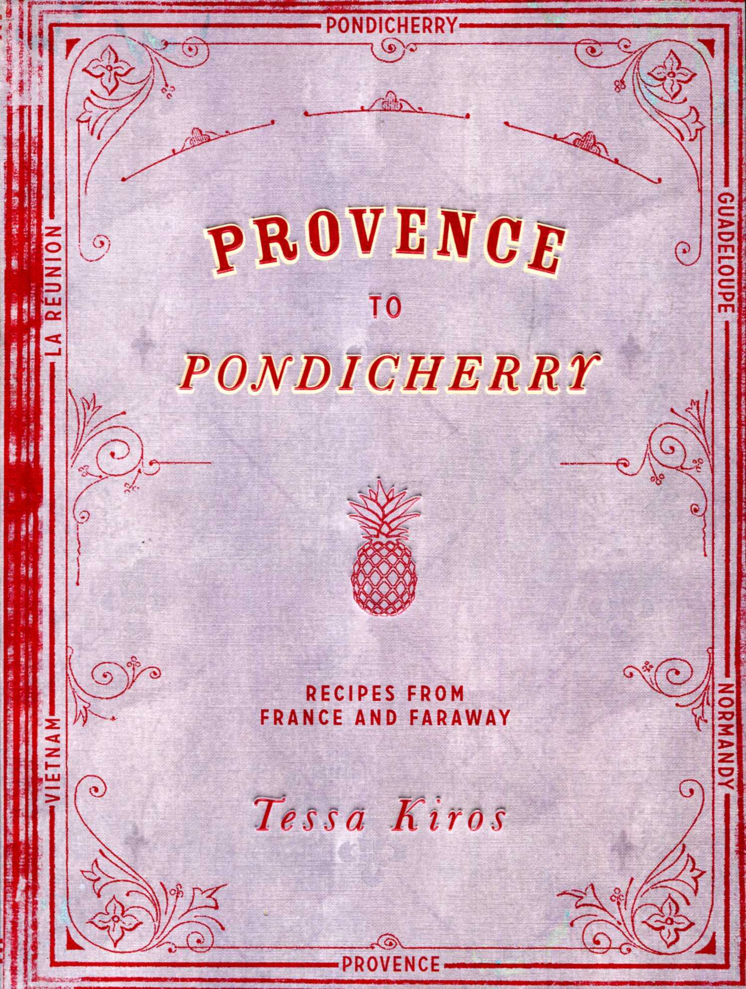 Image for Provence to Pondicherry: Recipes from France and Faraway