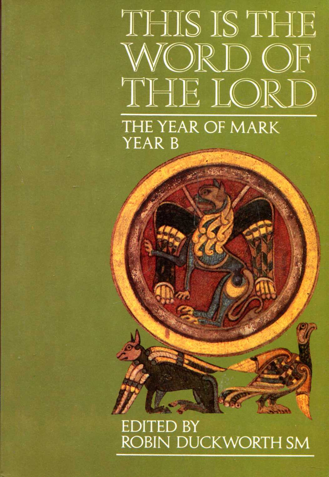 Image for This is the Word of the Lord : The Year of MarkYear B