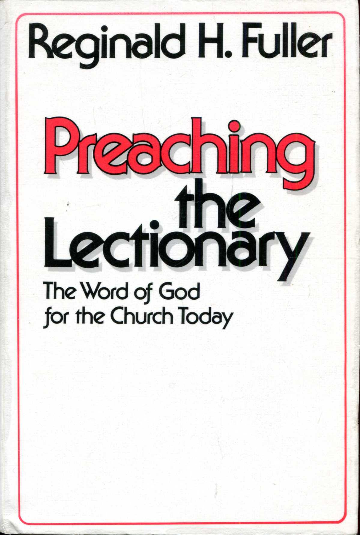 Image for Preaching the Lectionary : The Word of God for the Church Today