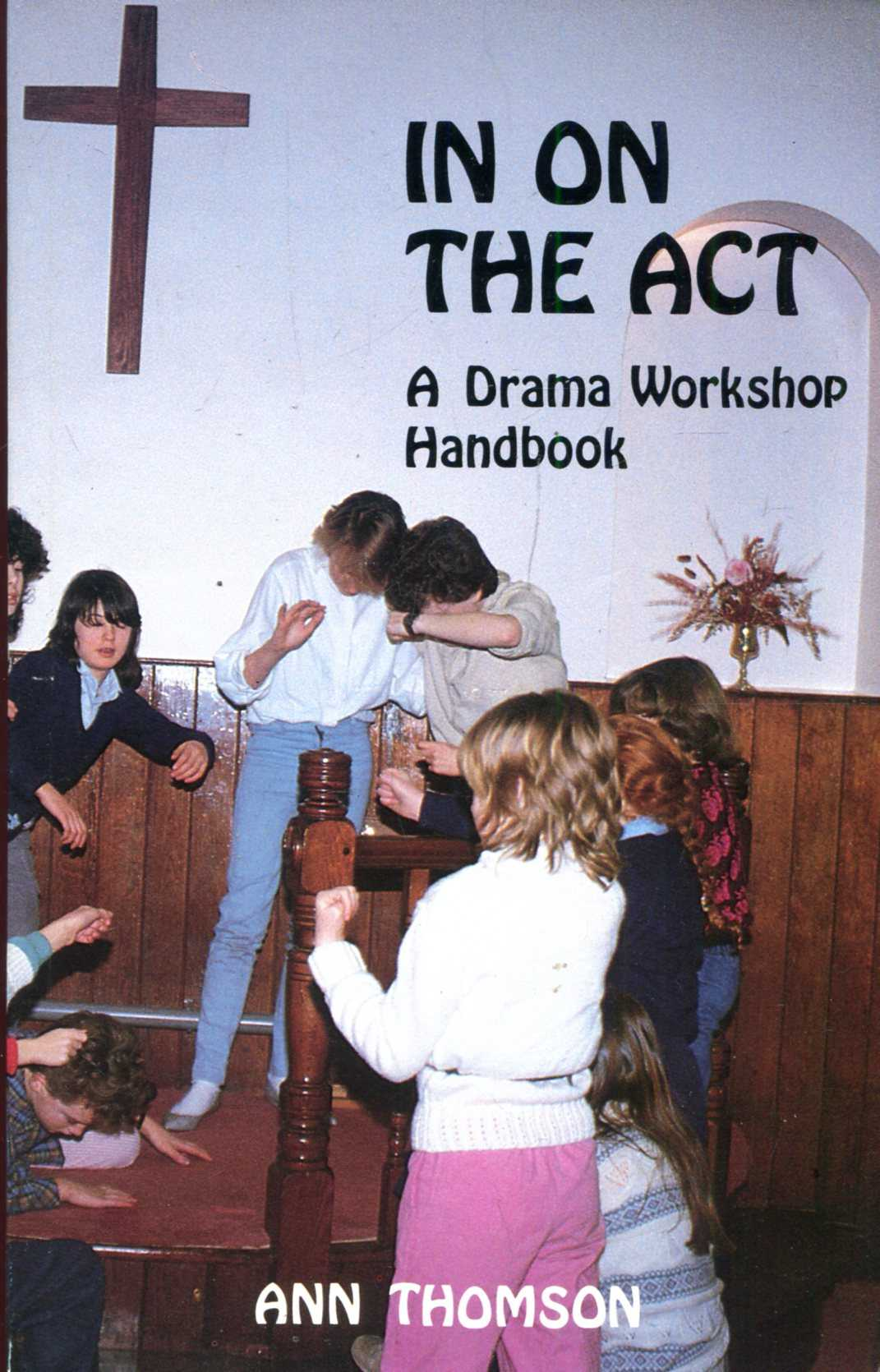 Image for In on the Act, a drama workshop handbook