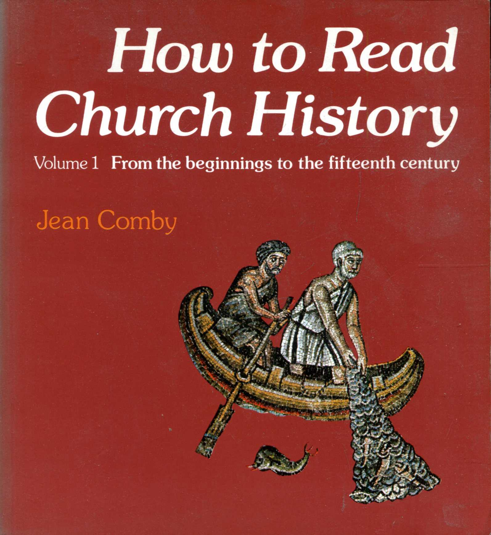 Image for How to Read Church History Volume One: From the beginnings to the fifteenth century (v. 1)