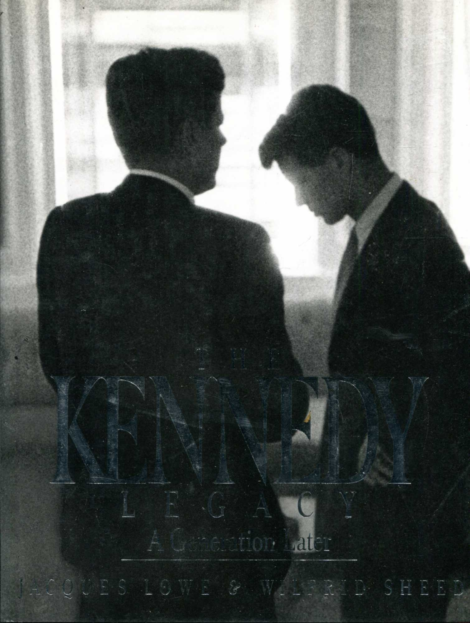Image for The Kennedy Legacy : A Generation Later