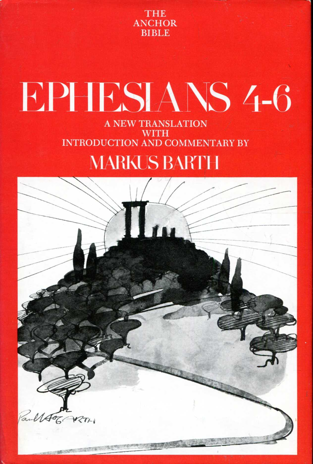 Image for Ephesians Translation, and Commentary on Chapters 4-6 (The Anchor Bible: Volume 34 A)