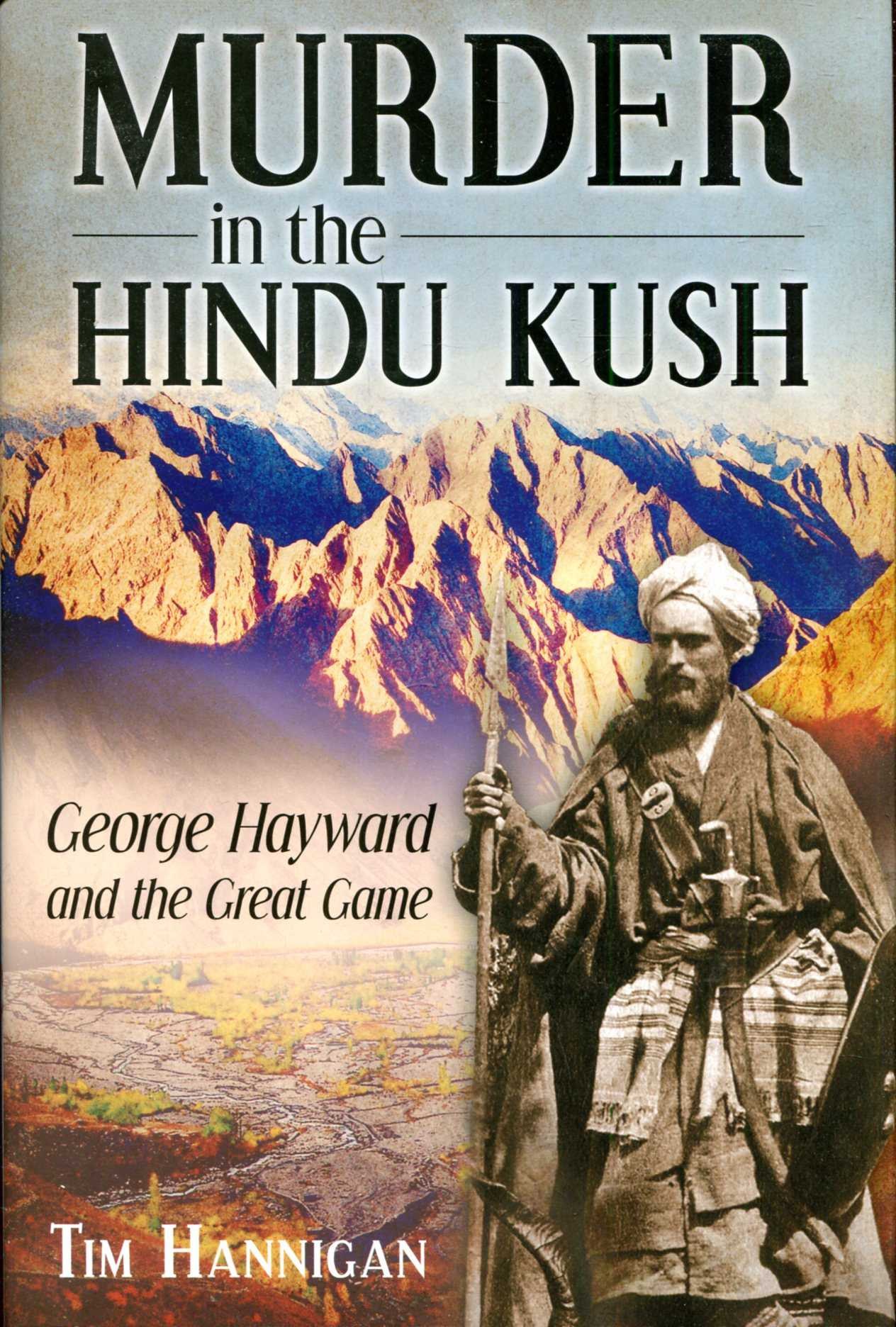 Image for Murder in the Hindu Kush: George Hayward and the Great Game