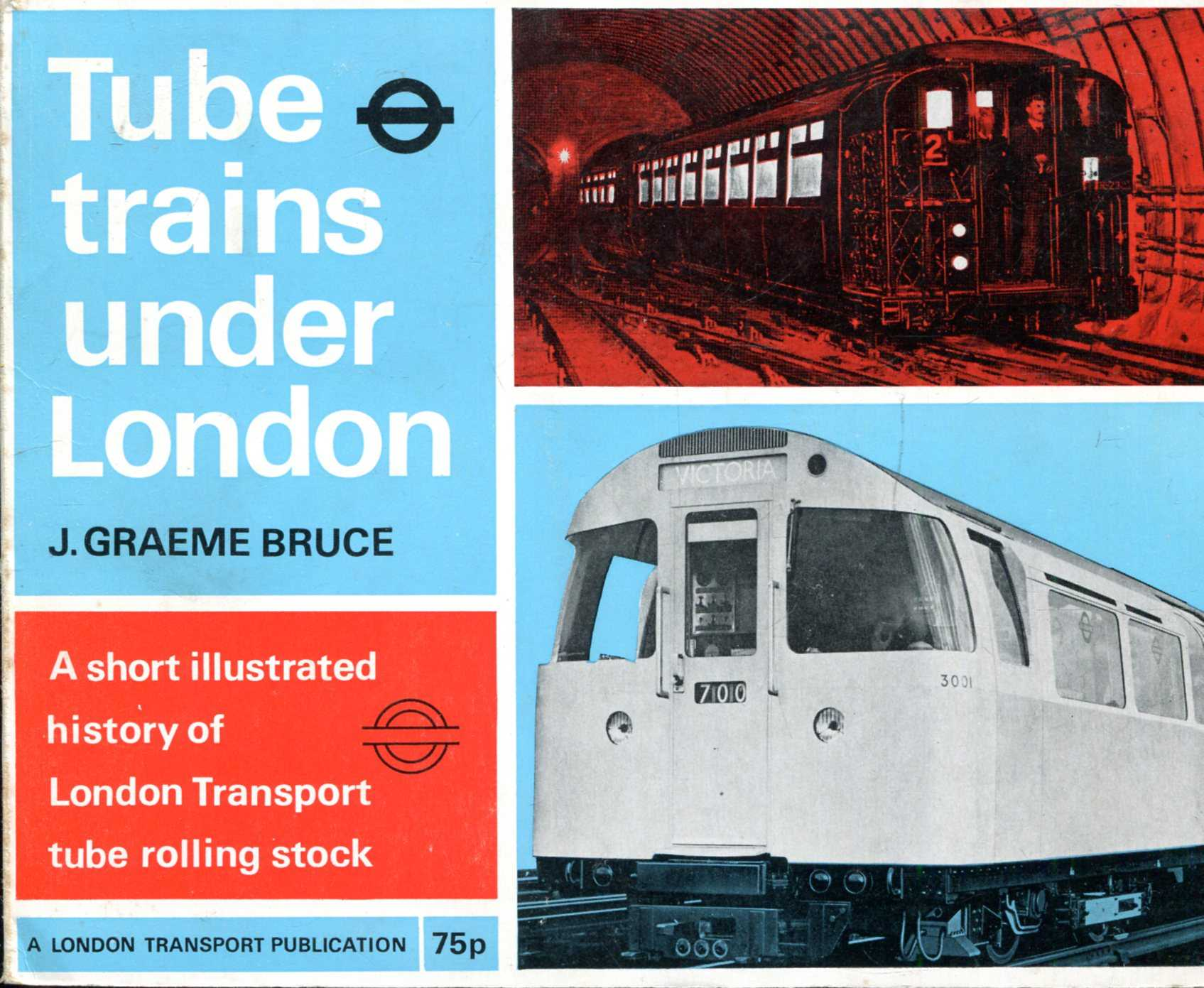 Image for Tube Trains Under London: A short illustrated history of London Transport tube rolling stock