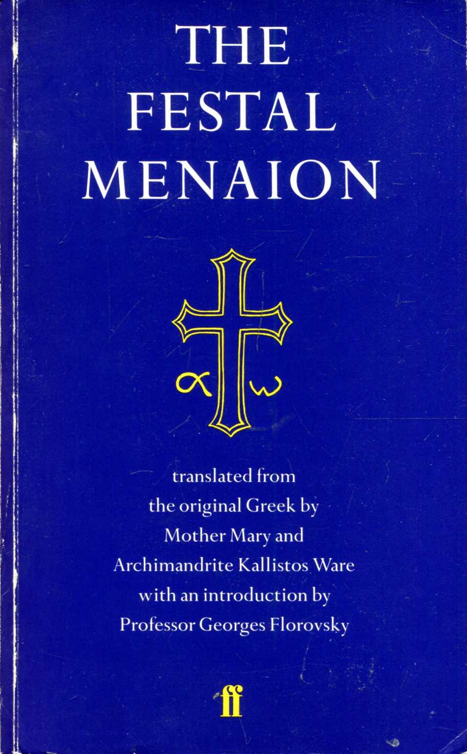 Image for The Festal Menaion, translated into English from the original Greek