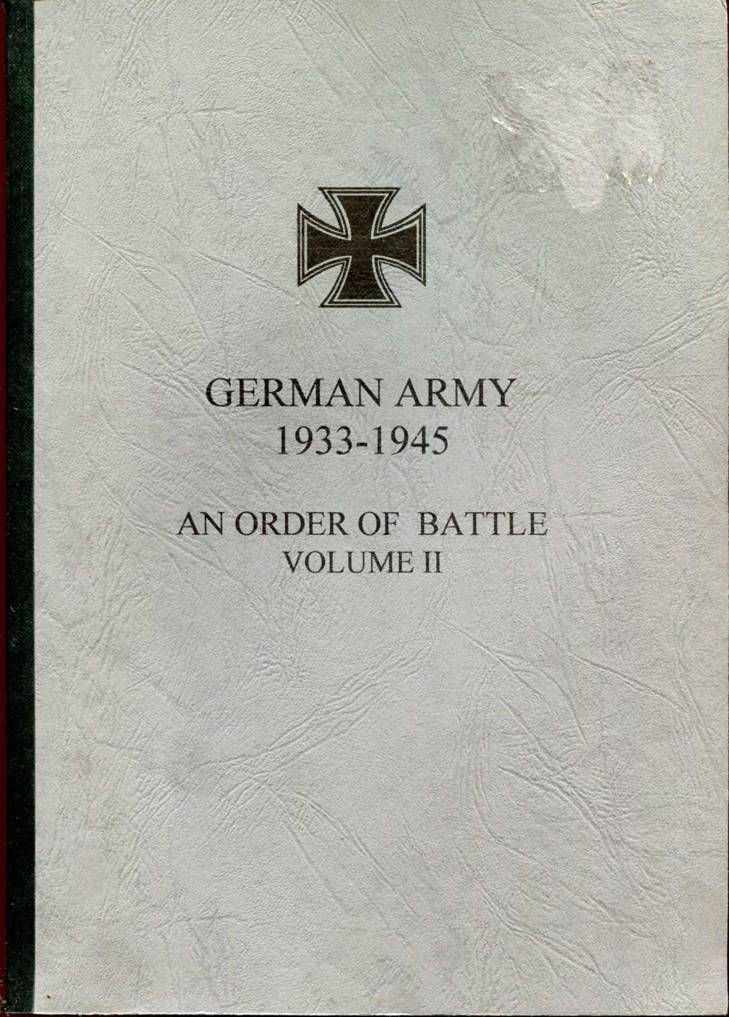 Image for The German Army, 1933-1945: An Order of Battle volume II : Army Groups, Armies, Army Task Forces and Army Detachments