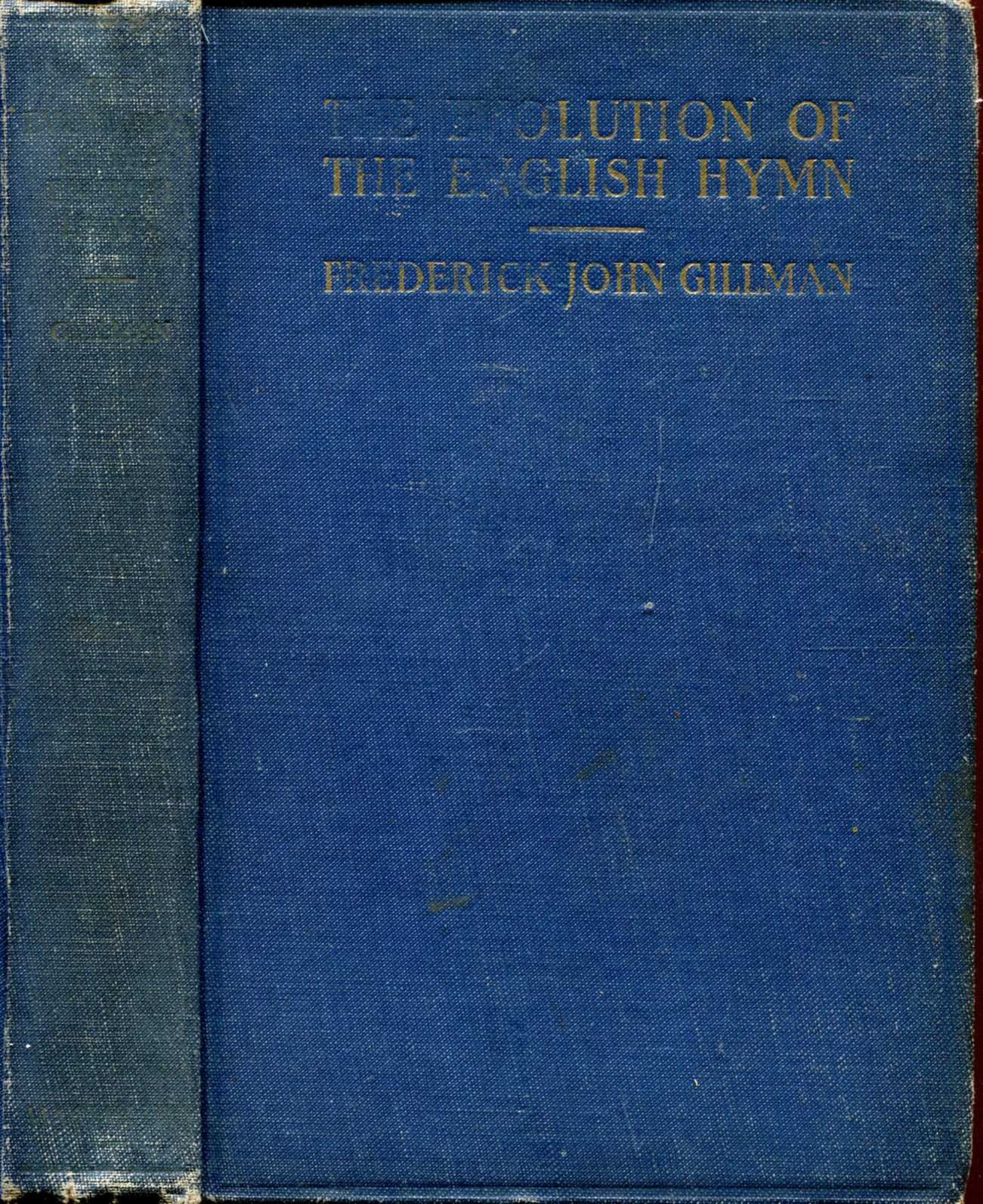 Image for The Evolution of the English Hymn, an historical survey of the origins and development of the hymns of the Christian Church