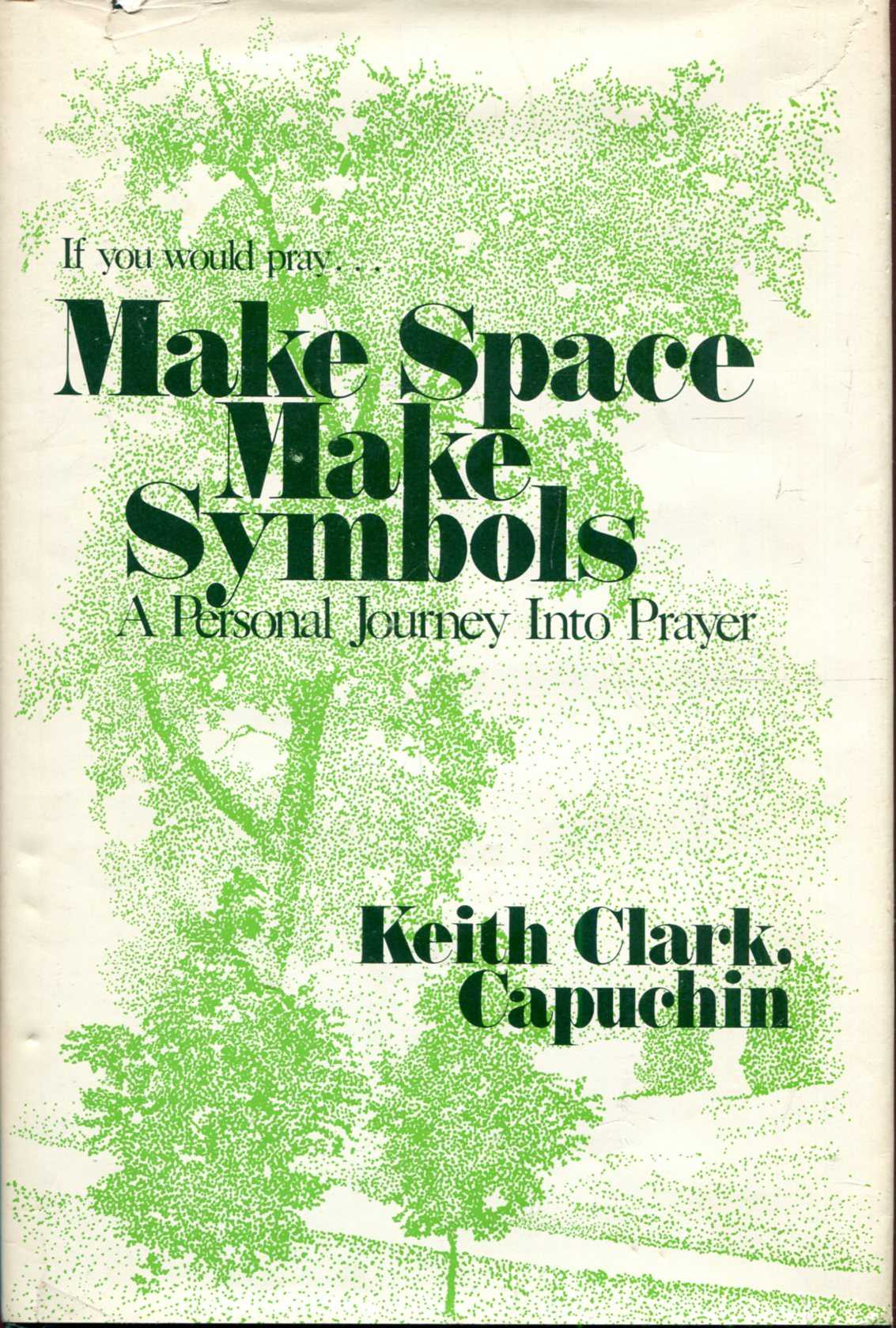 Image for Make Space, Make Symbols : A personal journey into prayer