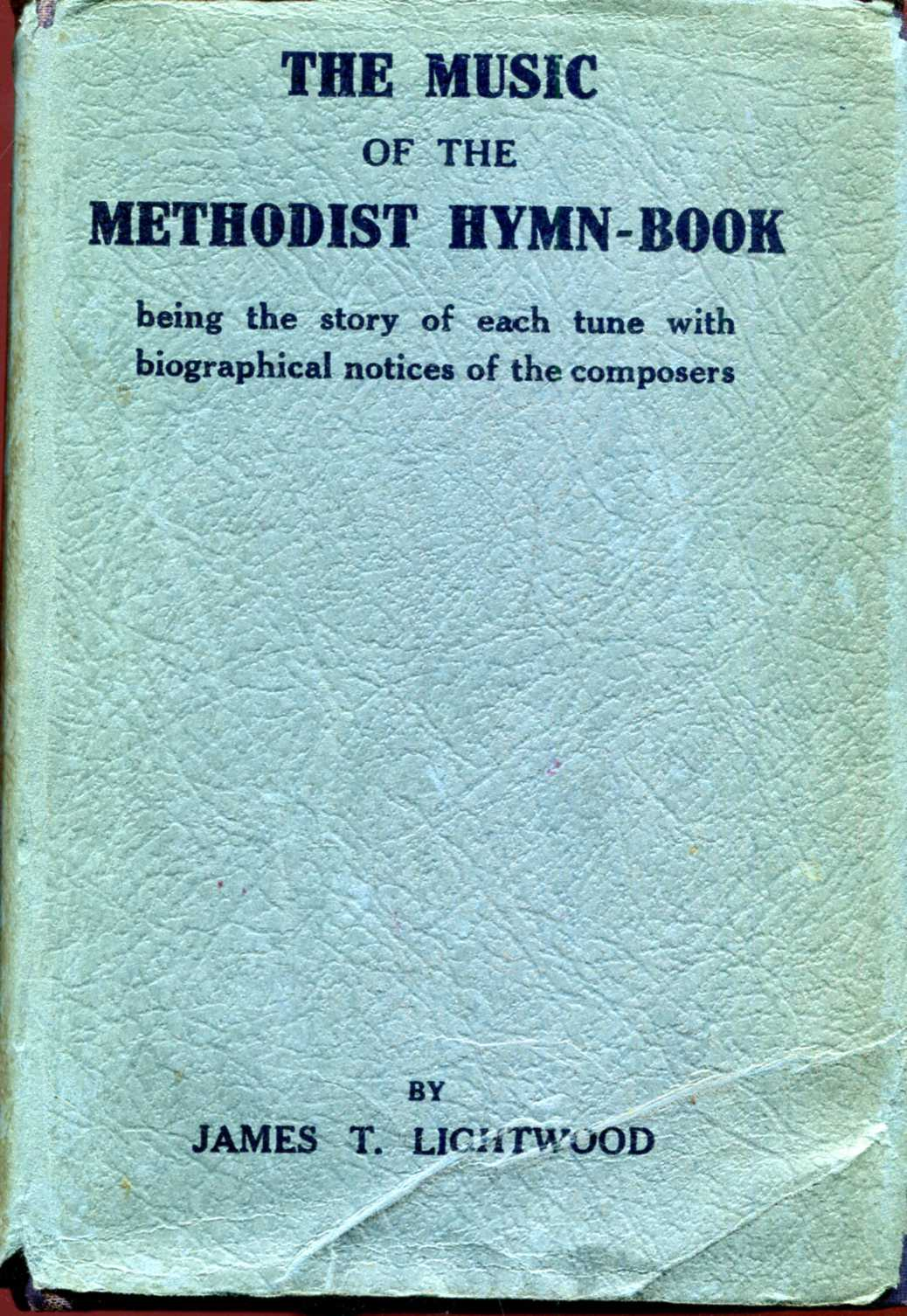Image for The Music of the Methodist Hymn-Book, being the story of each tune with biographical notices of the composers