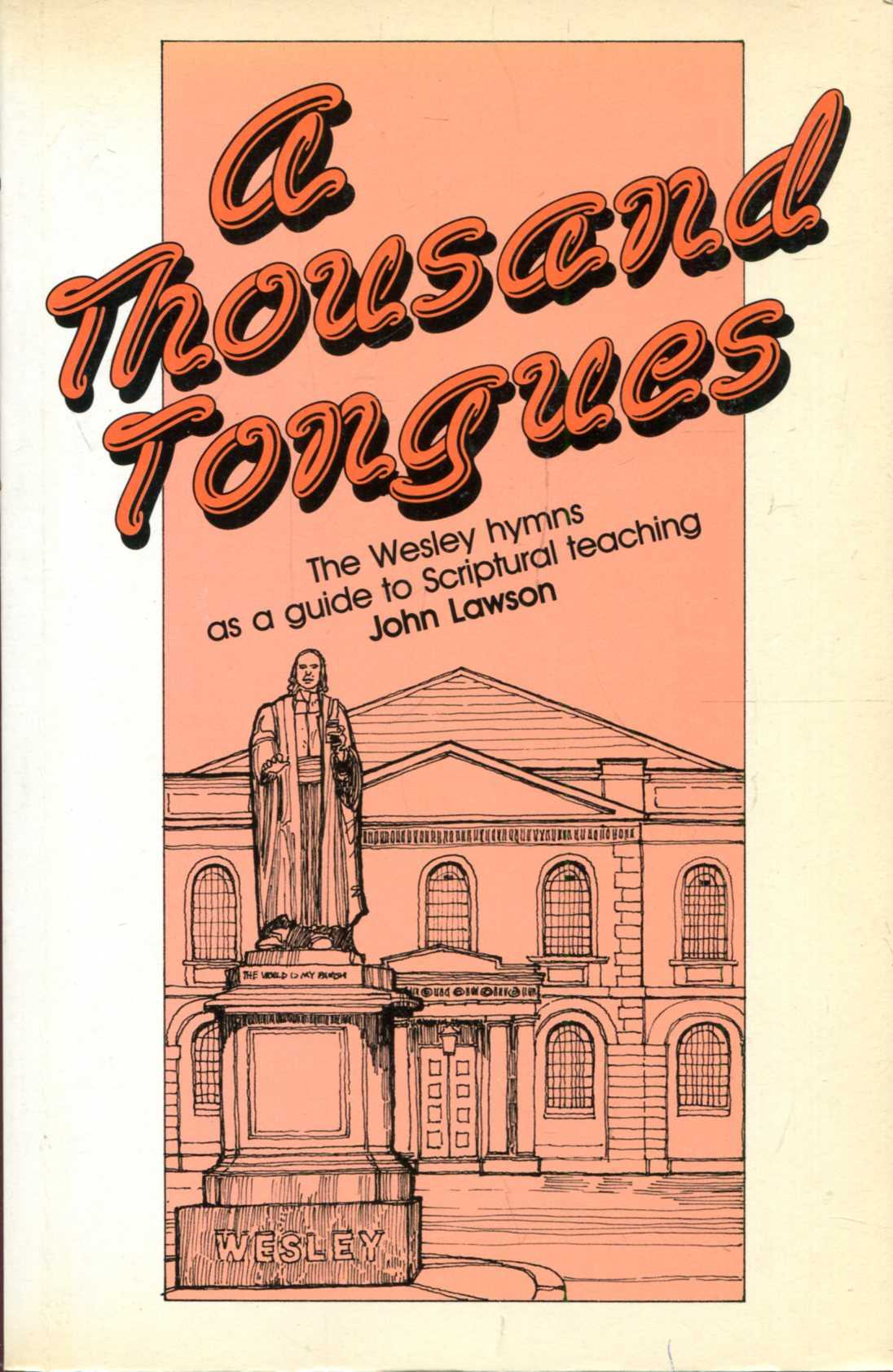 Image for A Thousand Tongues: The Wesley Hymns as a Guide to Scriptural Teaching