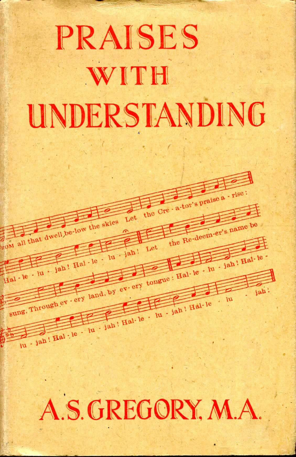 Image for Praises with Understanding, illustrated from the words and music of the Methodist Hymn-Book