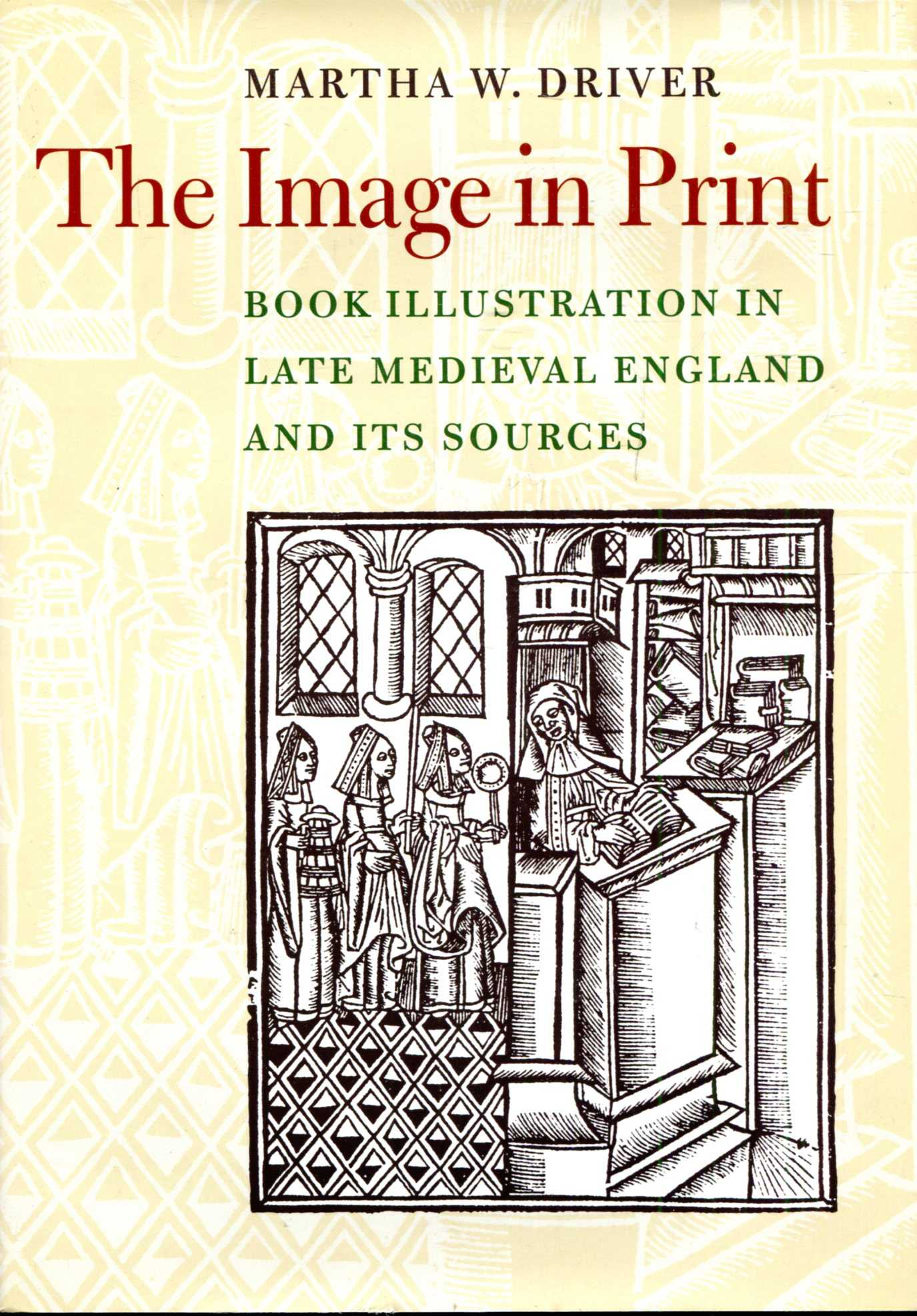 Image for The Image in Print : Book Illustration in Late Medieval England and its Sources