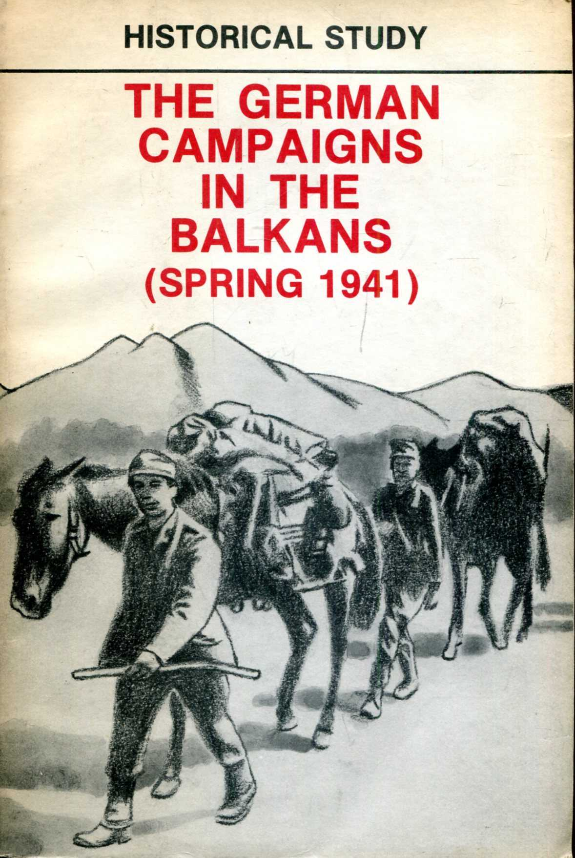 Image for Historical Study : The German Campaigns in the Balkans (Spring 1941)