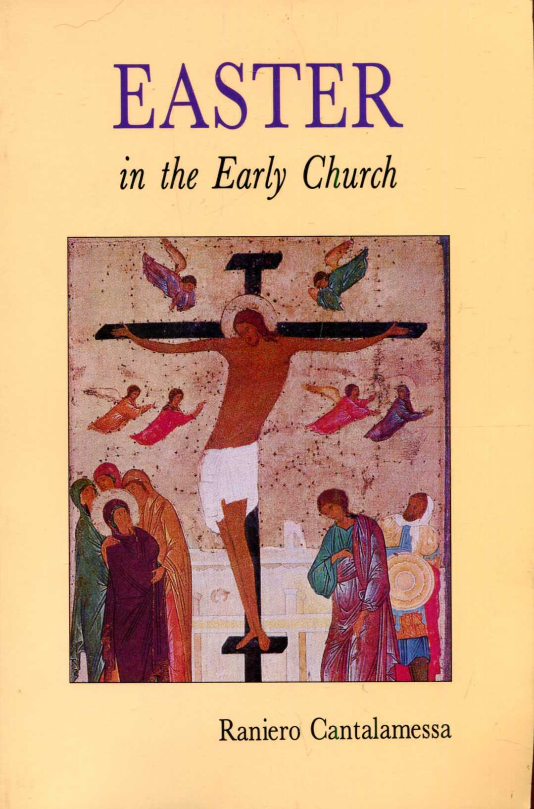 Image for Easter in the Early Church: An Anthology of Jewish and Early Christian Texts