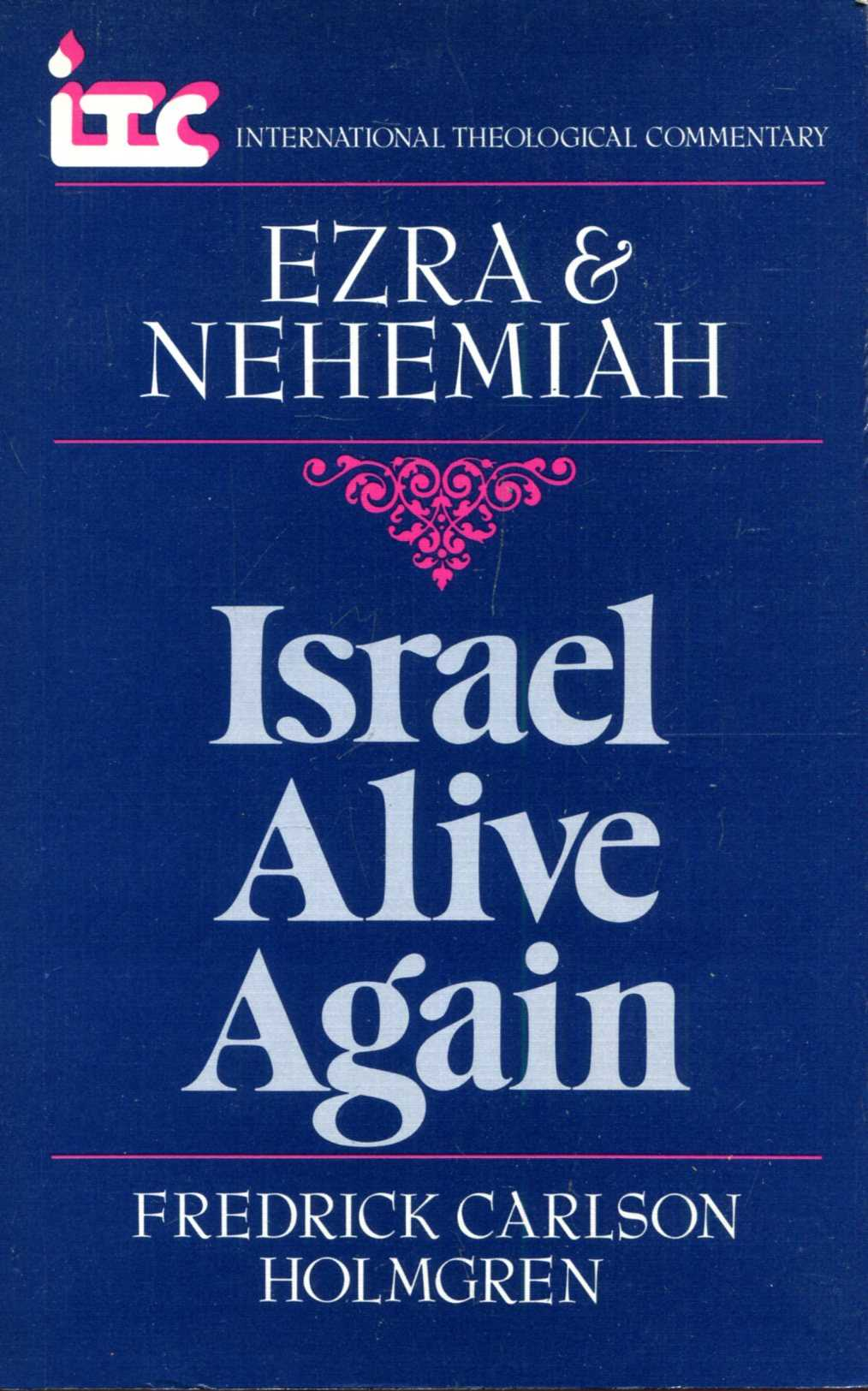 Image for Israel Alive Again: Ezra and Nehemiah (International Theological Commentary on the Old Testament)