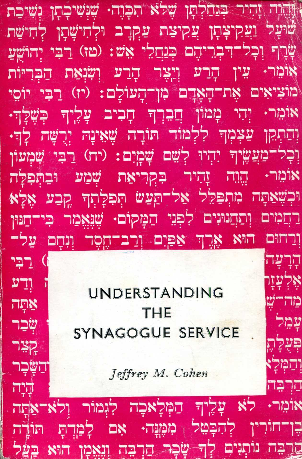 Image for Understanding the Synagogue Service : A Guide to the Weekday and Sabbath Services