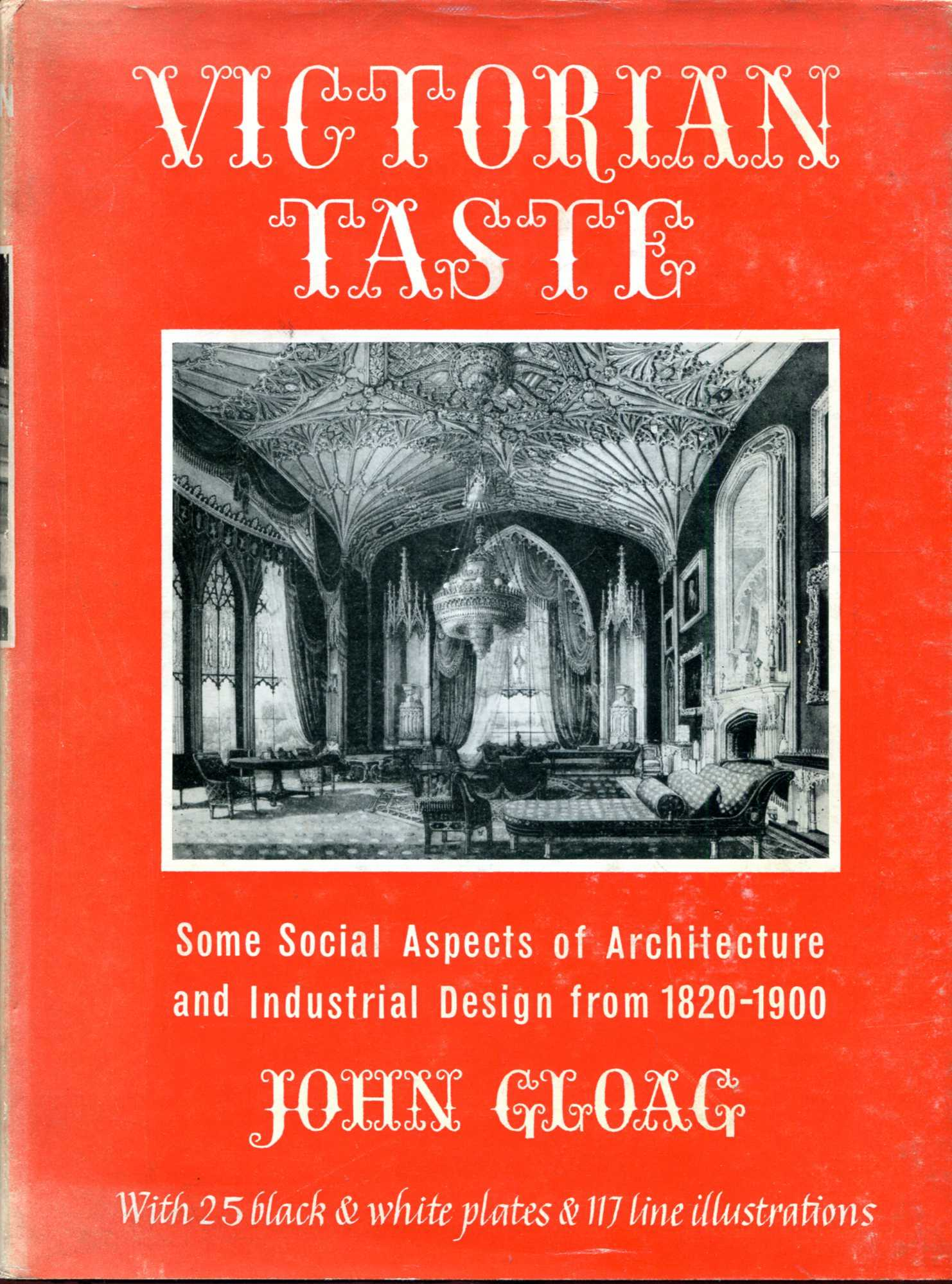 Image for Victorian Taste, some social aspects of Architecture and Industrial Design, from 1820 to 1900