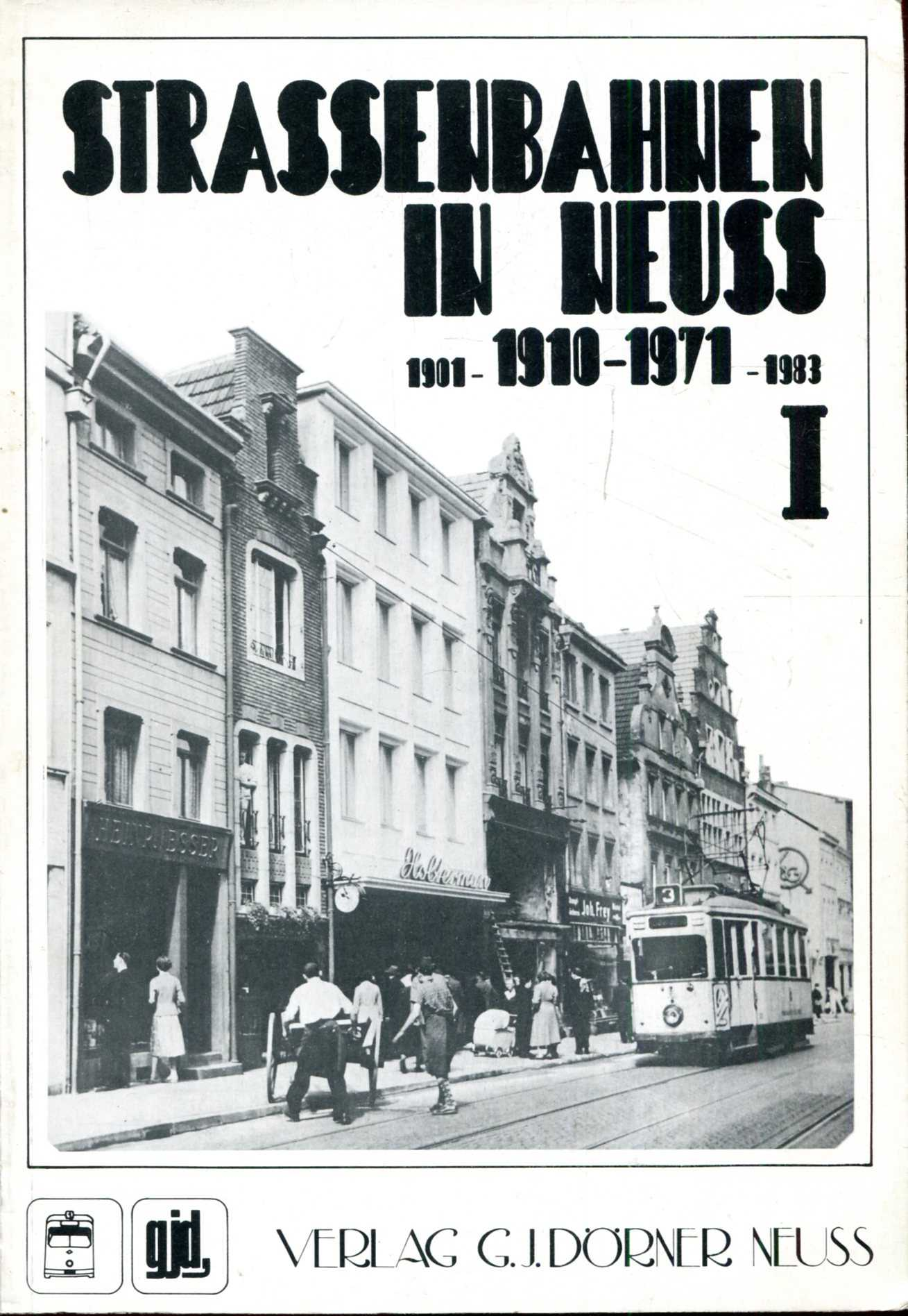 Image for Strassenbahnen in Neuss I 1910-1971 : [1901-1983]